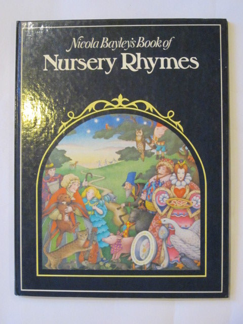 Photo of NICOLA BAYLEY'S BOOK OF NURSERY RHYMES illustrated by Bayley, Nicola published by Jonathan Cape (STOCK CODE: 1307490)  for sale by Stella & Rose's Books