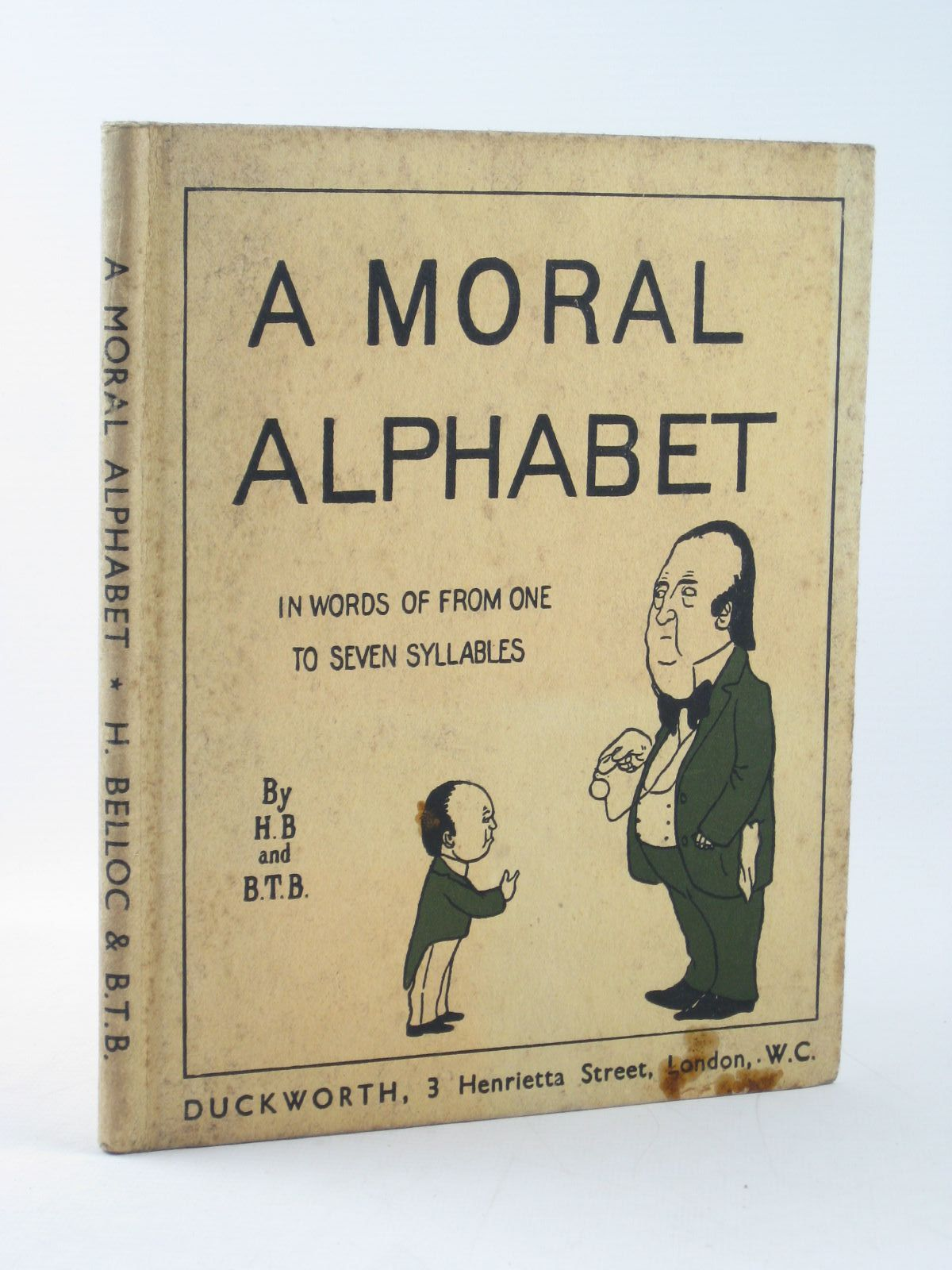 Photo of A MORAL ALPHABET written by Belloc, Hilaire illustrated by B.T.B., published by Duckworth & Co. Ltd (STOCK CODE: 1311684)  for sale by Stella & Rose's Books