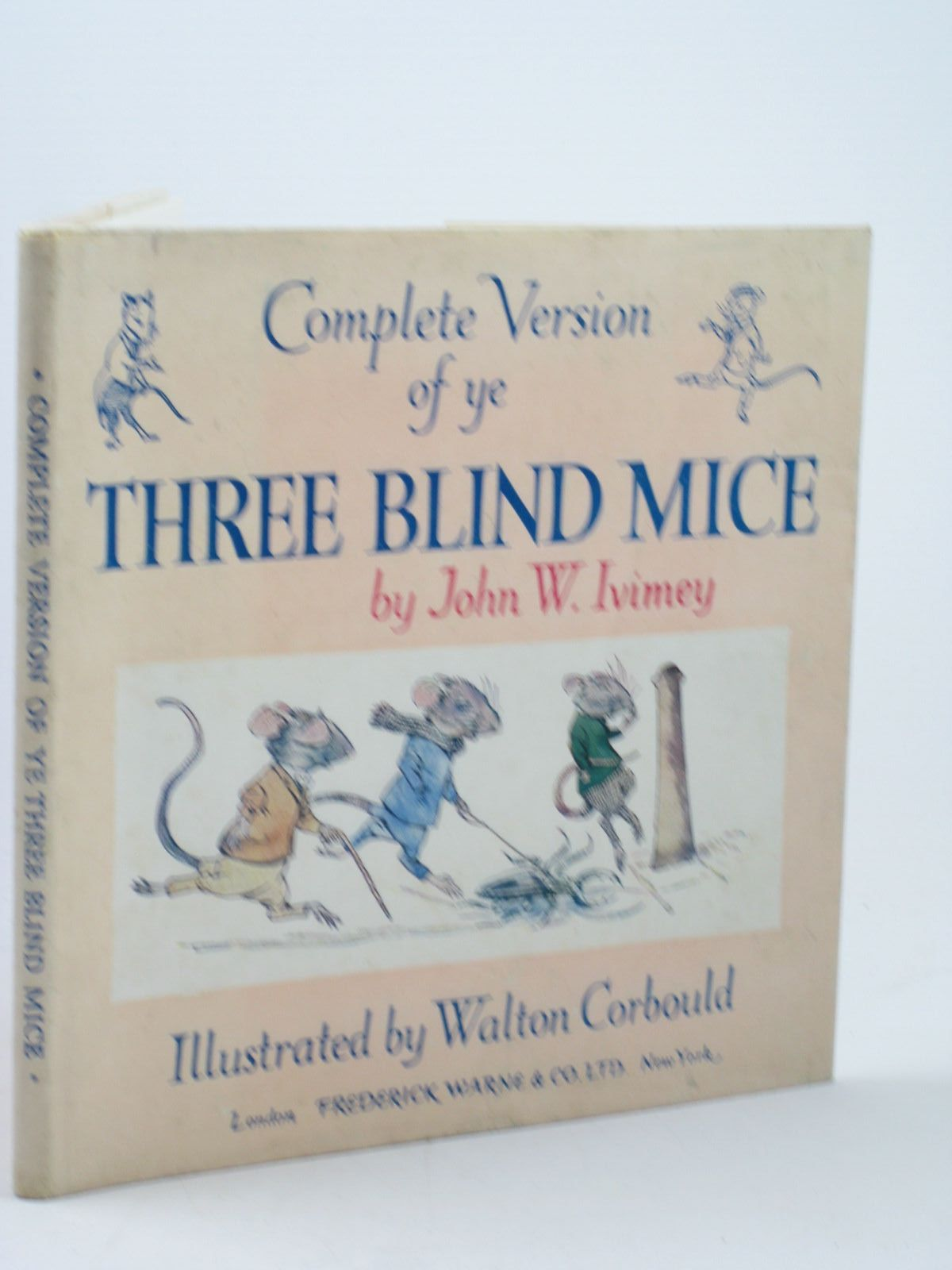 Photo of COMPLETE VERSION OF YE THREE BLIND MICE written by Ivimey, John W. illustrated by Corbould, Walton published by Frederick Warne & Co Ltd. (STOCK CODE: 1312442)  for sale by Stella & Rose's Books