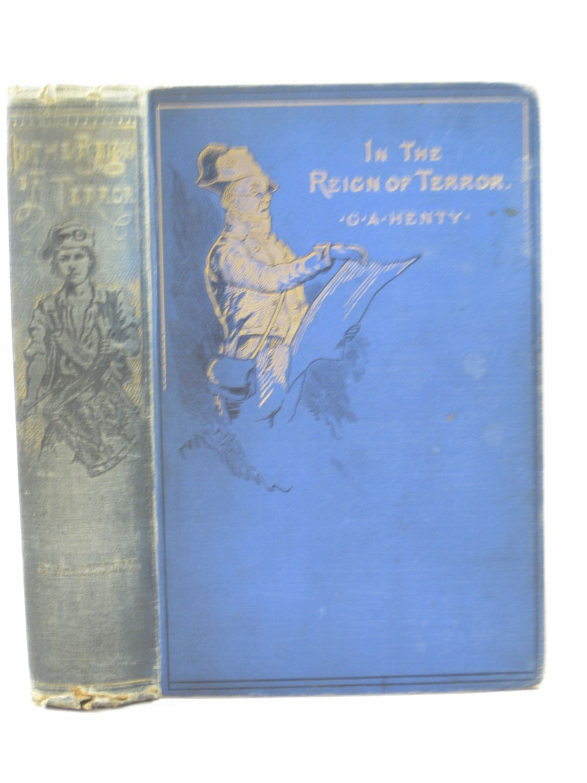 Photo of IN THE REIGN OF TERROR written by Henty, G.A. illustrated by Schonberg, John published by Blackie & Son Ltd. (STOCK CODE: 1312975)  for sale by Stella & Rose's Books