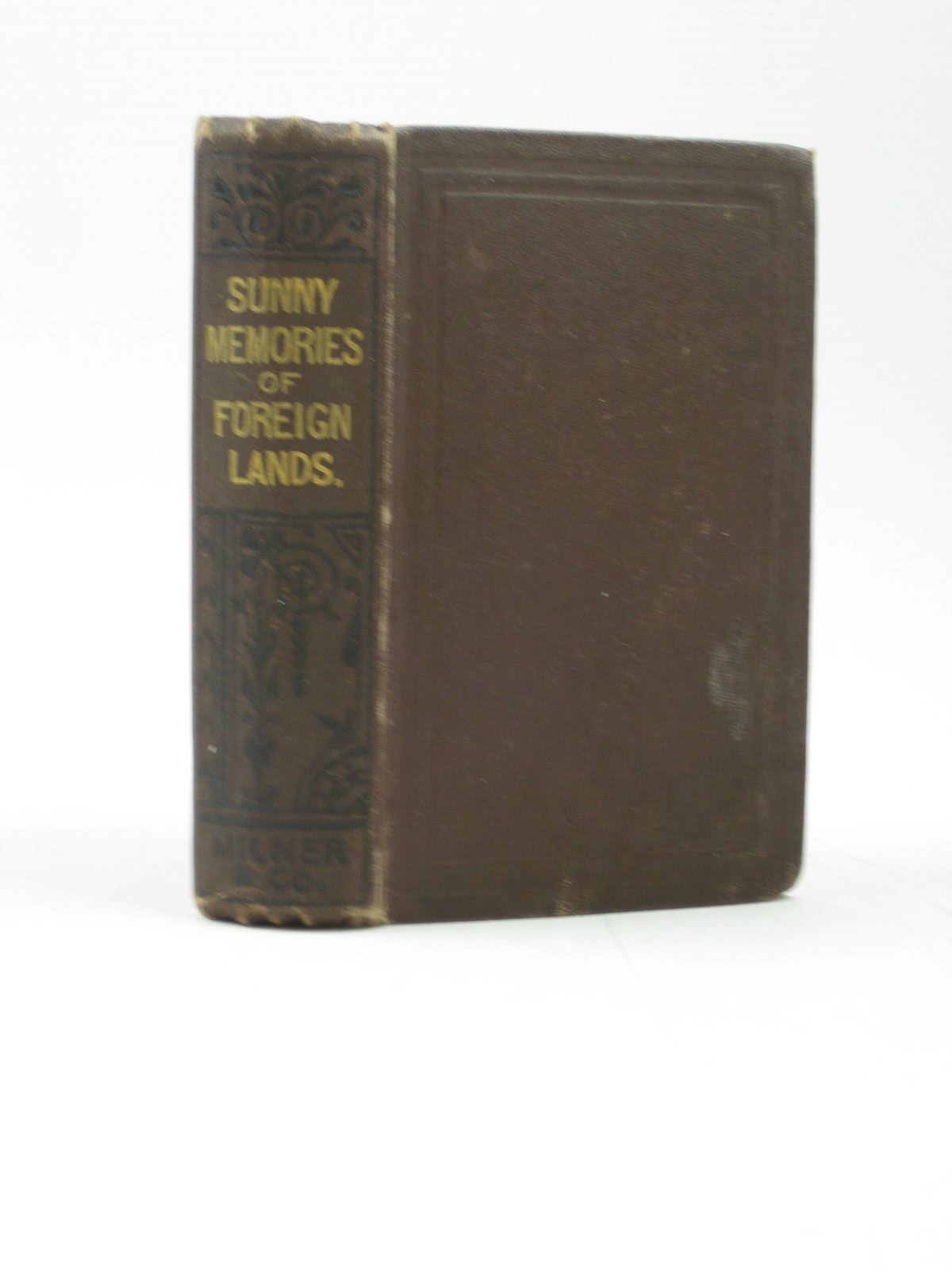 Photo of SUNNY MEMORIES OF FOREIGN LANDS written by Stowe, Harriet Beecher published by Milner And Sowerby (STOCK CODE: 1313013)  for sale by Stella & Rose's Books