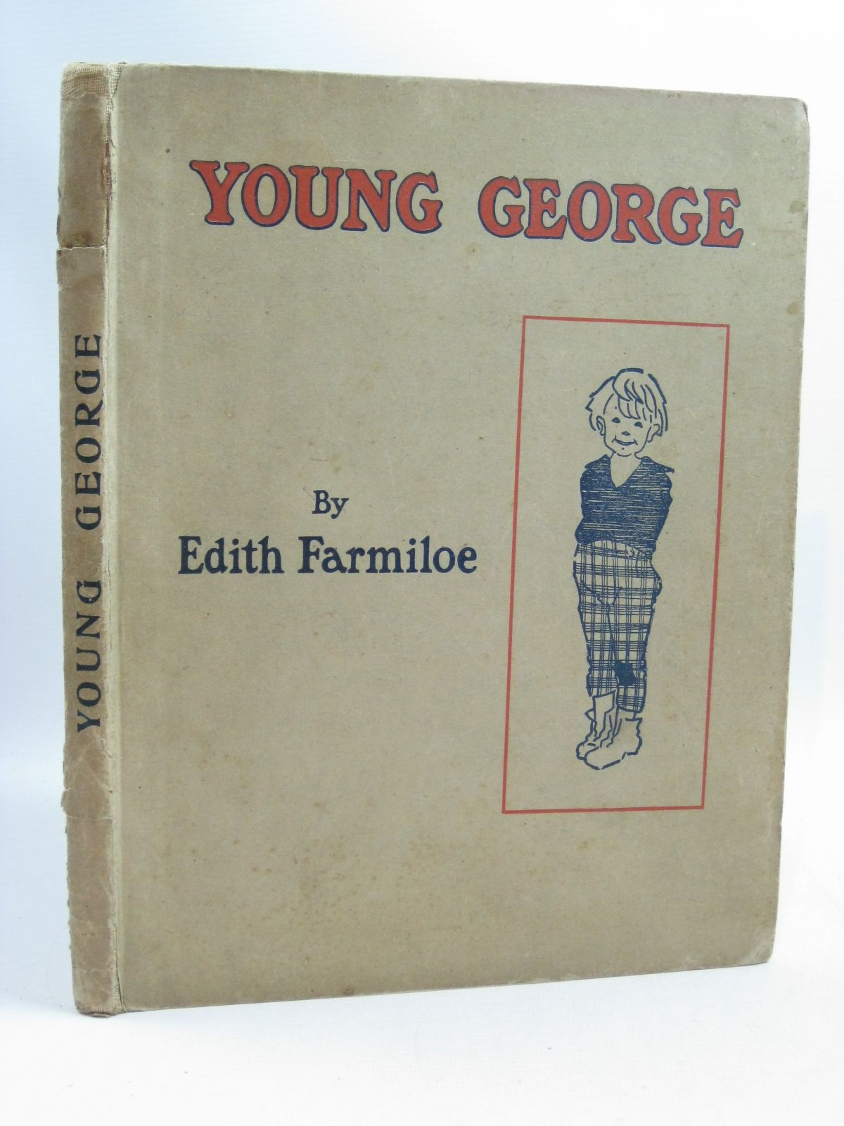 Photo of YOUNG GEORGE - HIS LIFE written by Farmiloe, Edith illustrated by Farmiloe, Edith published by William Heinemann (STOCK CODE: 1315110)  for sale by Stella & Rose's Books