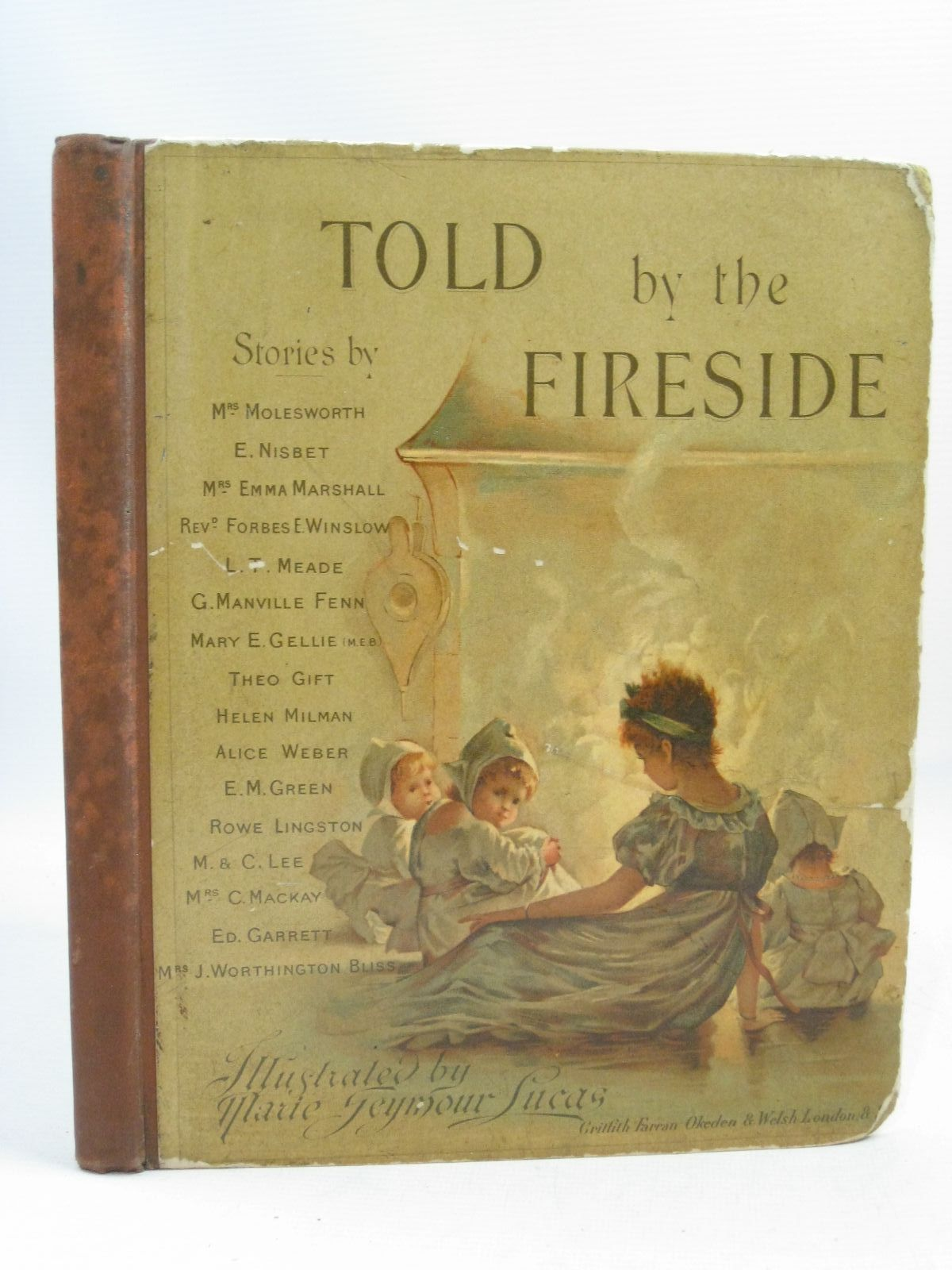 Photo of TOLD BY THE FIRESIDE written by Molesworth, Mrs.<br />Nesbit, E.<br />Meade, L.T.<br />Fenn, George Manville<br />et al,  illustrated by Lucas, Marie Seymour published by Griffith Farran Okeden &amp; Welsh (STOCK CODE: 1315739)  for sale by Stella & Rose's Books