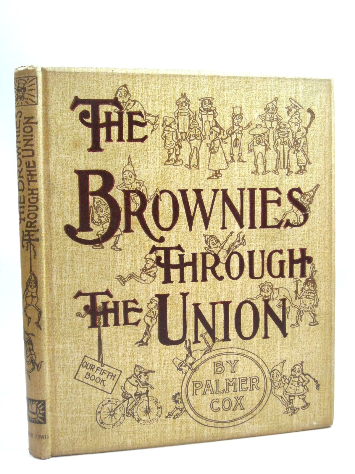 Photo of THE BROWNIES THROUGH THE UNION written by Cox, Palmer illustrated by Cox, Palmer published by T. Fisher Unwin (STOCK CODE: 1315830)  for sale by Stella & Rose's Books