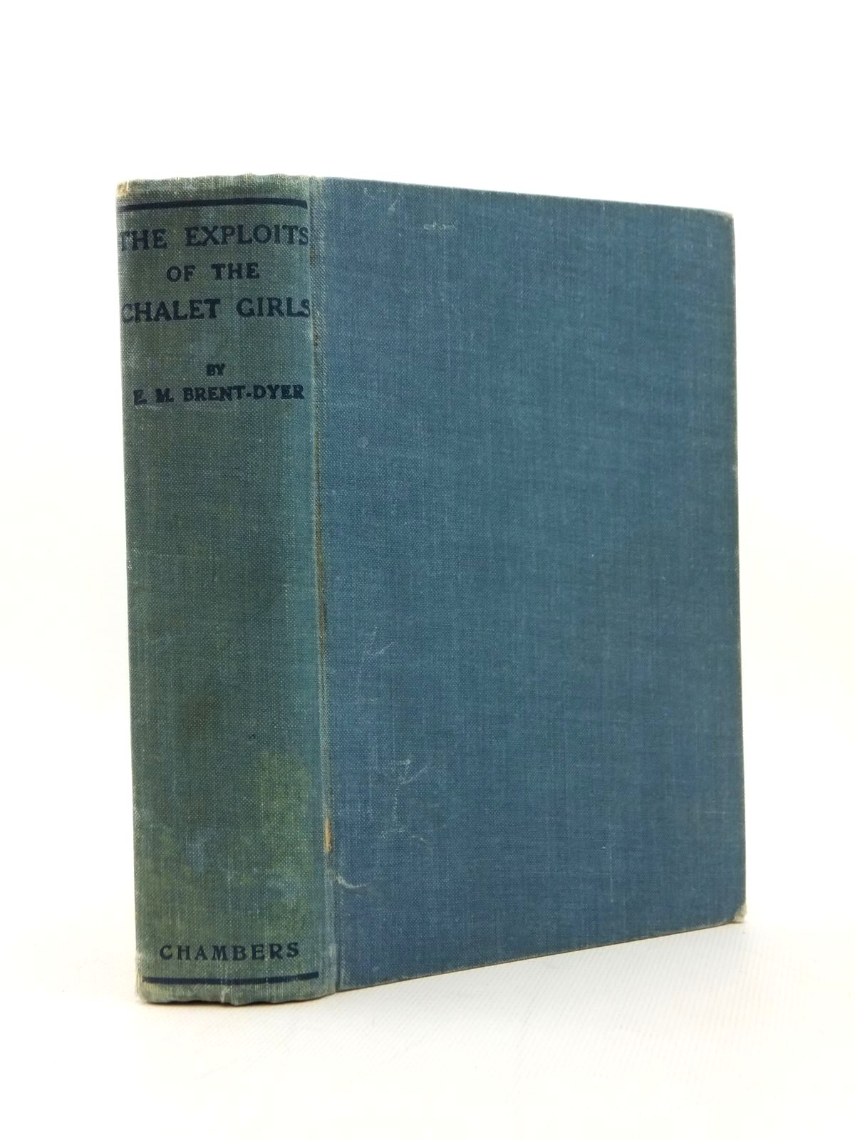 Photo of THE EXPLOITS OF THE CHALET GIRLS written by Brent-Dyer, Elinor M. illustrated by Brisley, Nina K. published by W. & R. Chambers Limited (STOCK CODE: 1316841)  for sale by Stella & Rose's Books