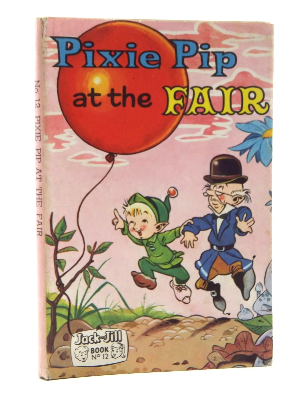 Photo of PIXIE PIP AT THE FAIR published by Fleetway Publications Ltd. (STOCK CODE: 1317107)  for sale by Stella & Rose's Books