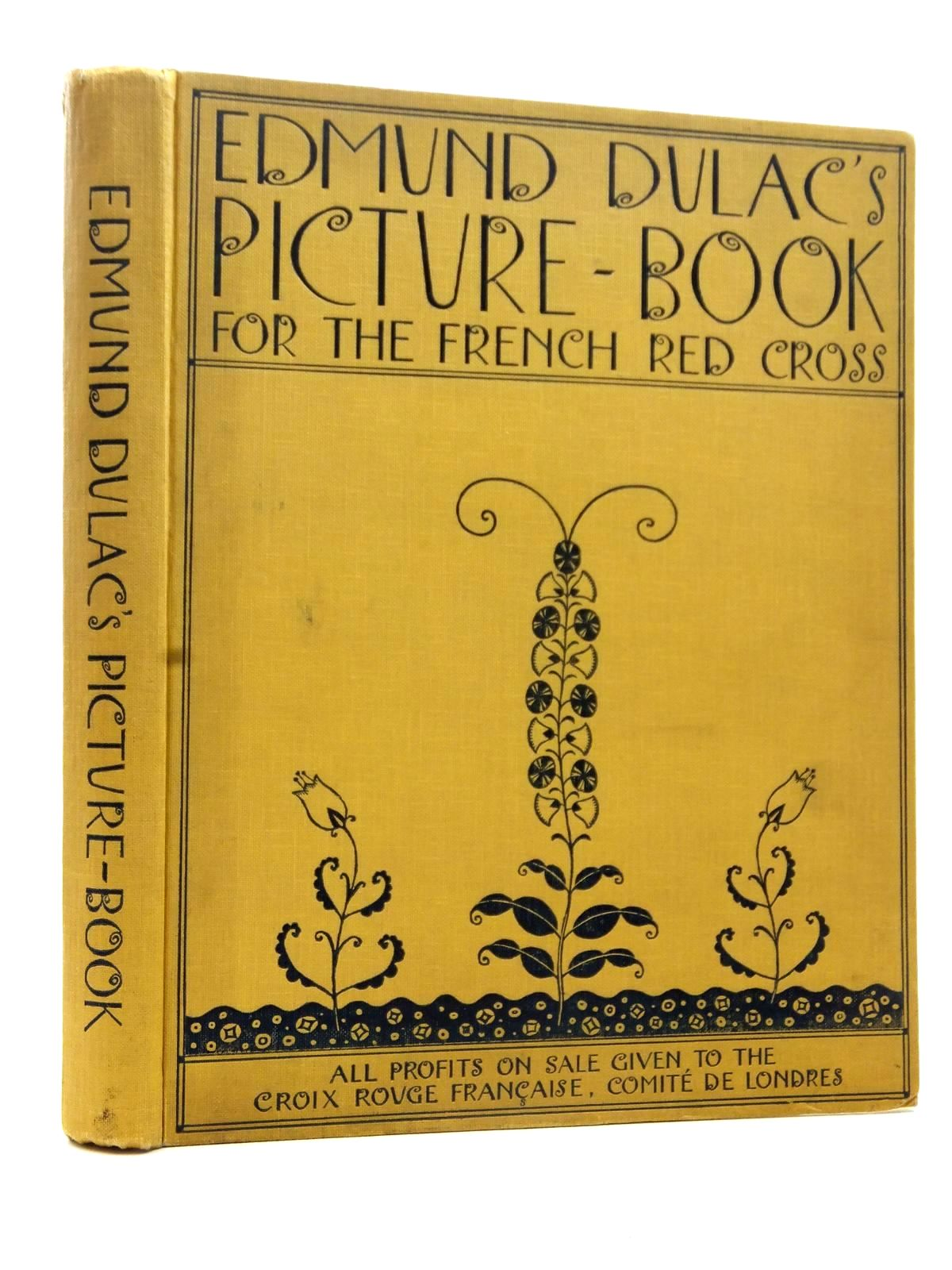 Photo of EDMUND DULAC'S PICTURE BOOK FOR THE FRENCH RED CROSS illustrated by Dulac, Edmund published by Hodder & Stoughton (STOCK CODE: 1317200)  for sale by Stella & Rose's Books