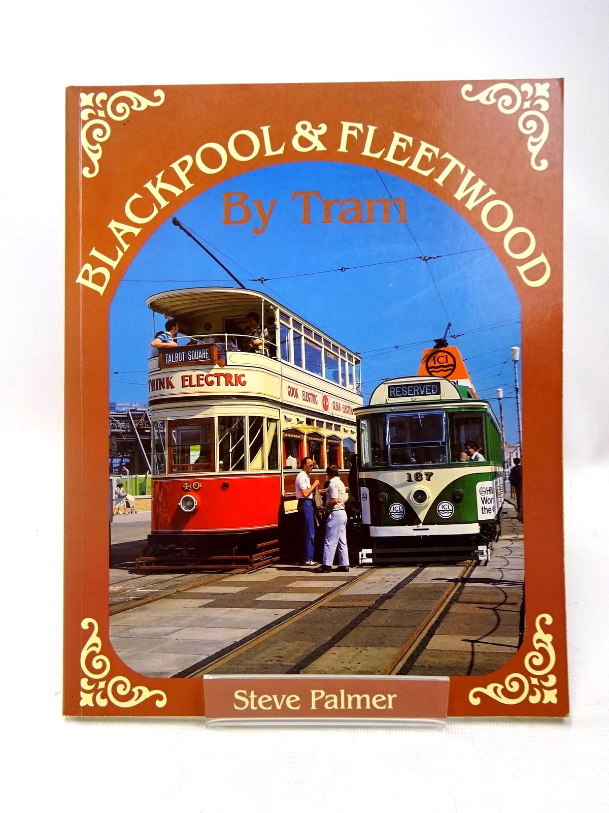 Photo of BLACKPOOL AND FLEETWOOD BY TRAM written by Palmer, Steve published by Platform 5 Publishing Ltd (STOCK CODE: 1317485)  for sale by Stella & Rose's Books