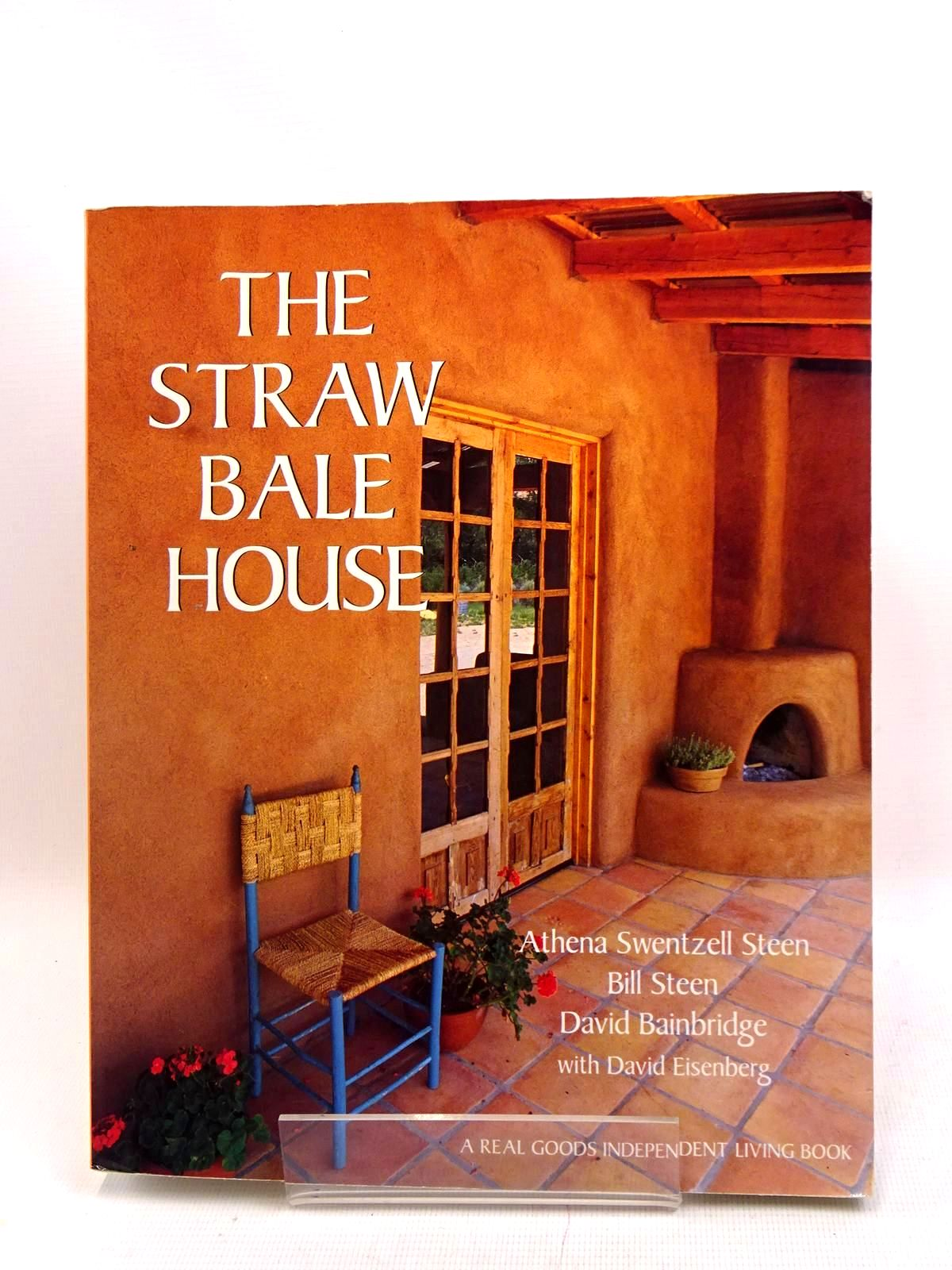 Photo of THE STRAW BALE HOUSE written by Steen, Athena Swentzell Steen, Bill Bainbridge, David Eisenberg, David published by Chelsea Green Publishing Company (STOCK CODE: 1317558)  for sale by Stella & Rose's Books