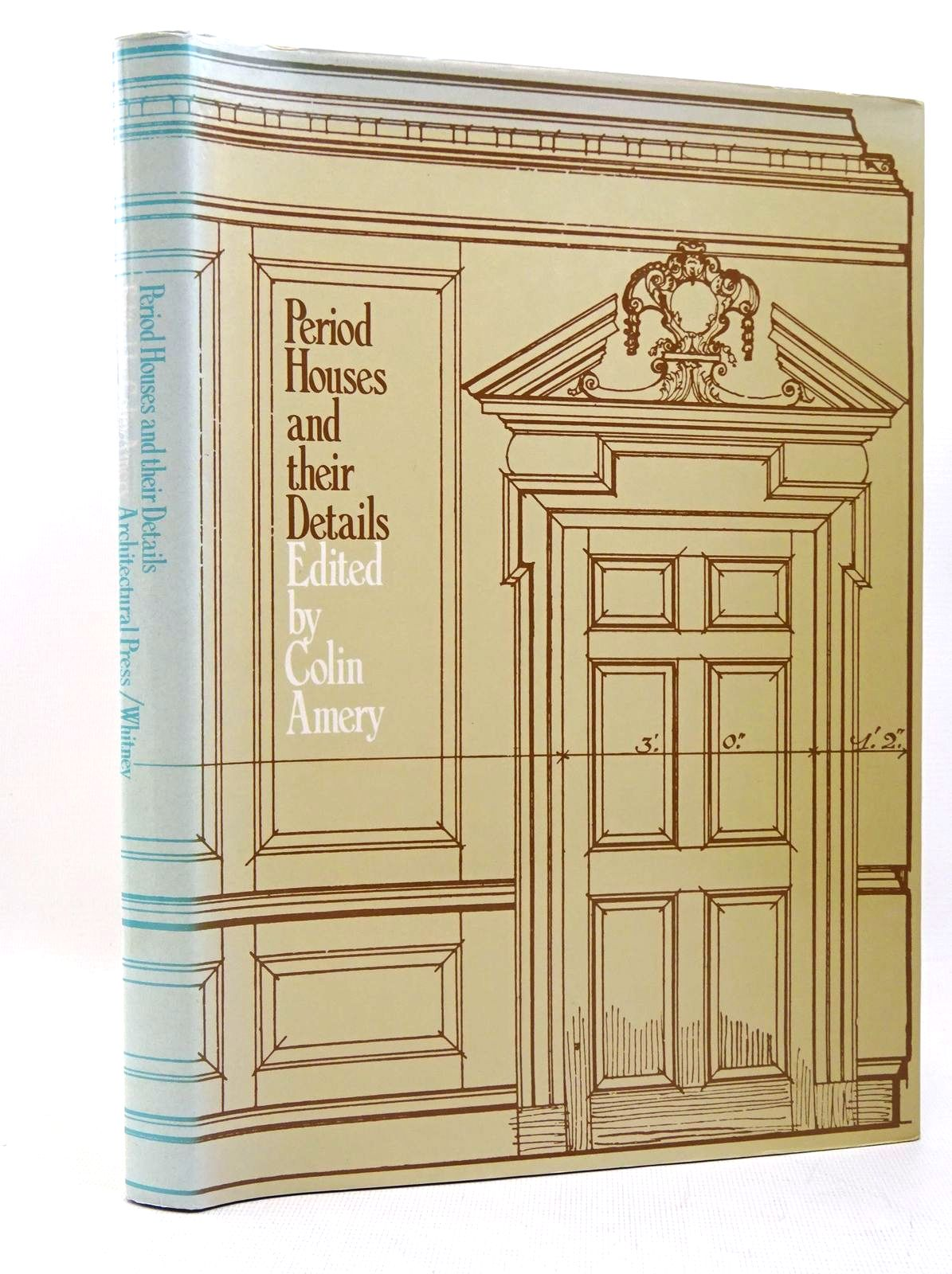 Photo of PERIOD HOUSES AND THEIR DETAILS written by Amery, Colin published by Architectural Press (STOCK CODE: 1317598)  for sale by Stella & Rose's Books