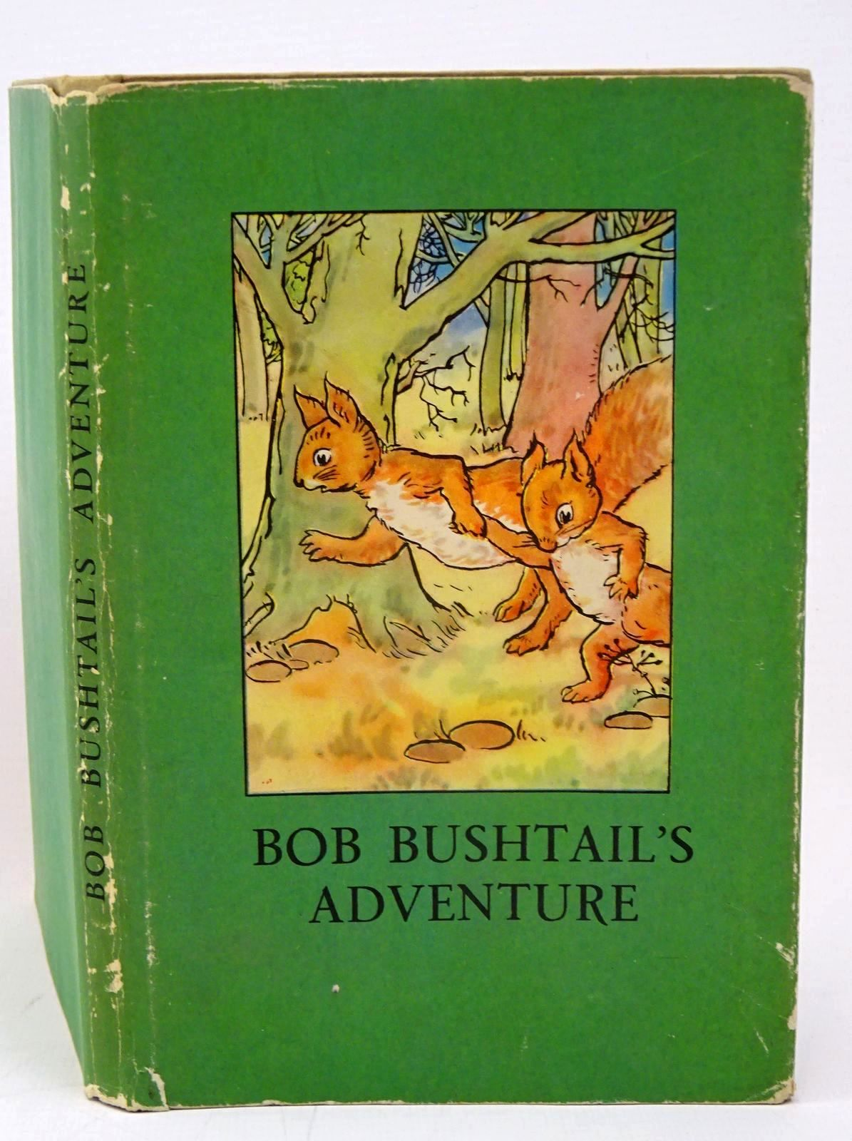 Photo of BOB BUSHTAIL'S ADVENTURE written by Macgregor, A.J. Perring, W. illustrated by Macgregor, A.J. published by Wills & Hepworth Ltd. (STOCK CODE: 1317769)  for sale by Stella & Rose's Books