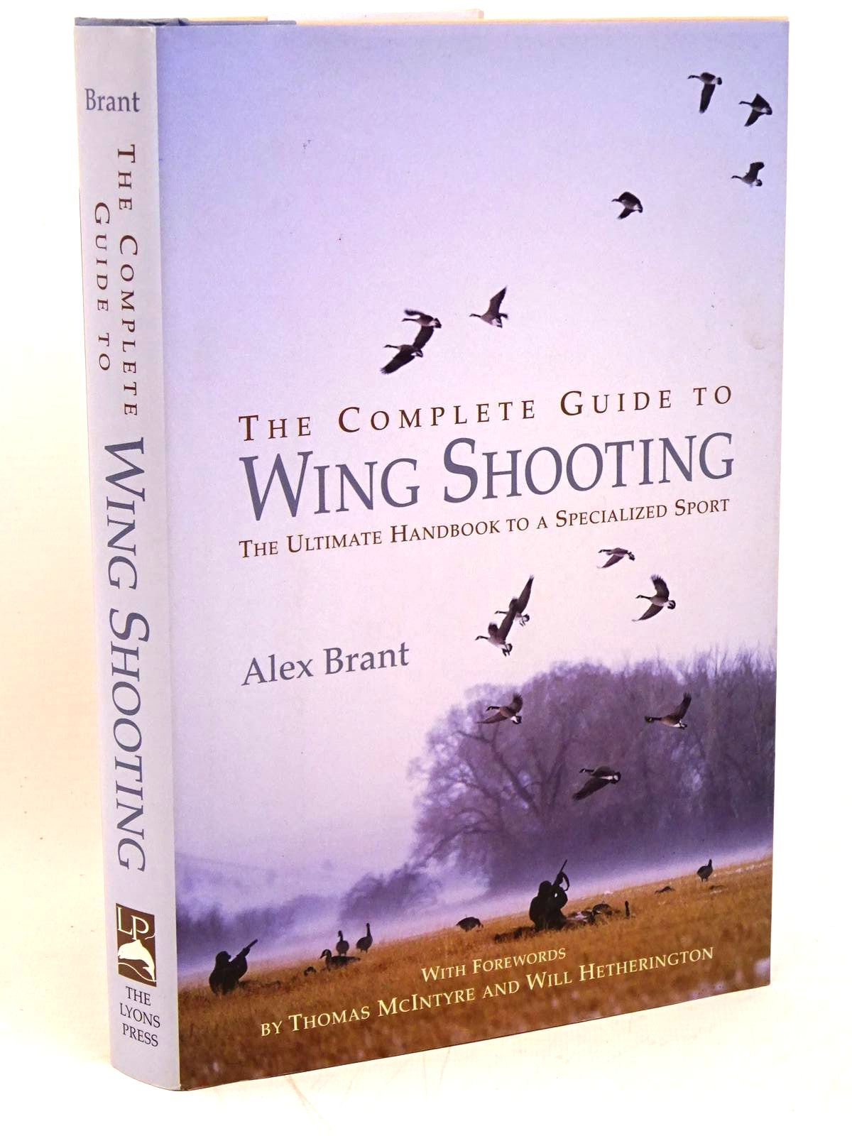 Photo of THE COMPLETE GUIDE TO WING SHOOTING written by Brant, Alex published by The Lyons Press (STOCK CODE: 1317915)  for sale by Stella & Rose's Books