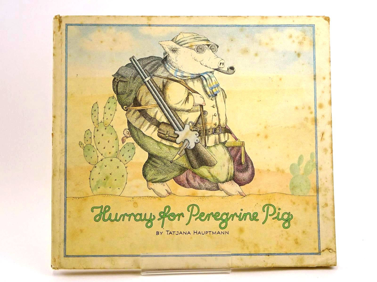 Photo of HURRAY FOR PEREGRINE PIG illustrated by Hauptmann, Tatjana published by Ernest Benn (STOCK CODE: 1318181)  for sale by Stella & Rose's Books