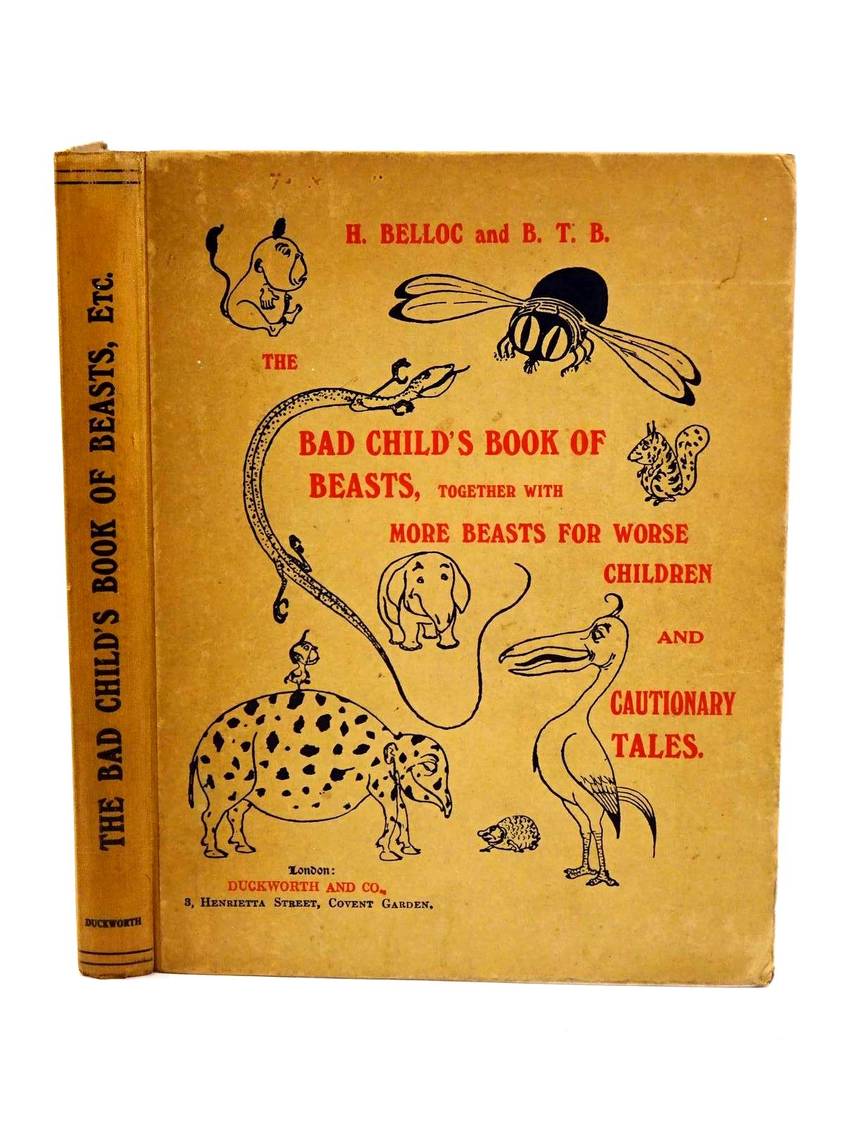 Photo of THE BAD CHILD'S BOOK OF BEASTS, TOGETHER WITH MORE BEASTS FOR WORSE CHILDREN AND CAUTIONARY TALES- Stock Number: 1318246