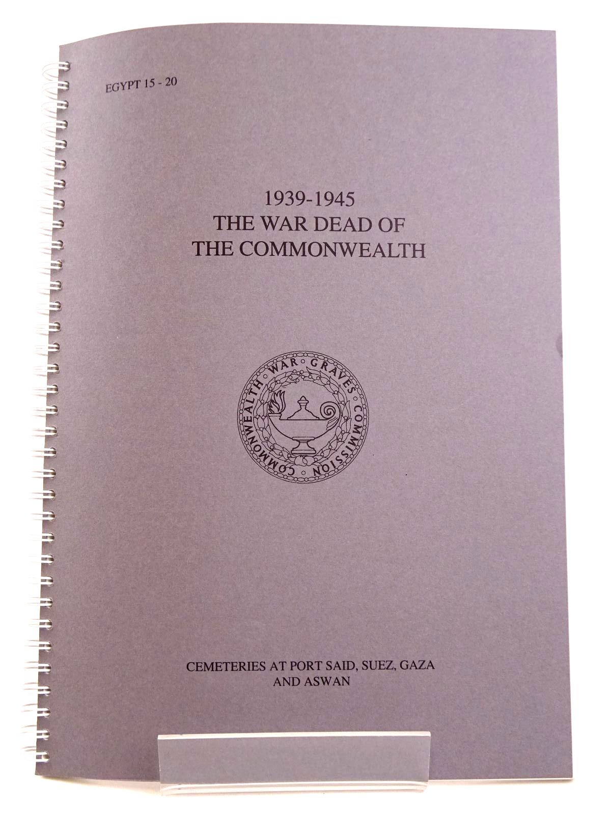 Photo of THE WAR DEAD OF THE COMMONWEALTH 1939-45 CEMETERIES AT PORT SAID, SUEZ, GAZA AND ASWAN published by Commonwealth War Graves Commission (STOCK CODE: 1318344)  for sale by Stella & Rose's Books