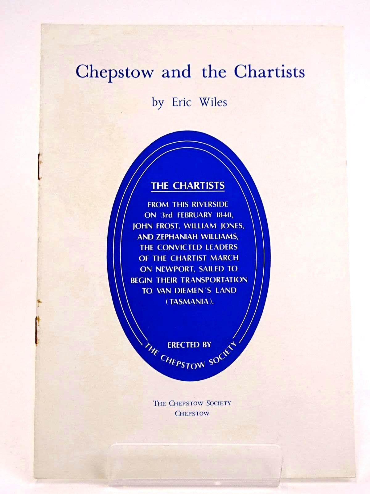 Photo of CHEPSTOW AND THE CHARTISTS written by Wiles, Eric published by The Chepstow Society (STOCK CODE: 1318348)  for sale by Stella & Rose's Books