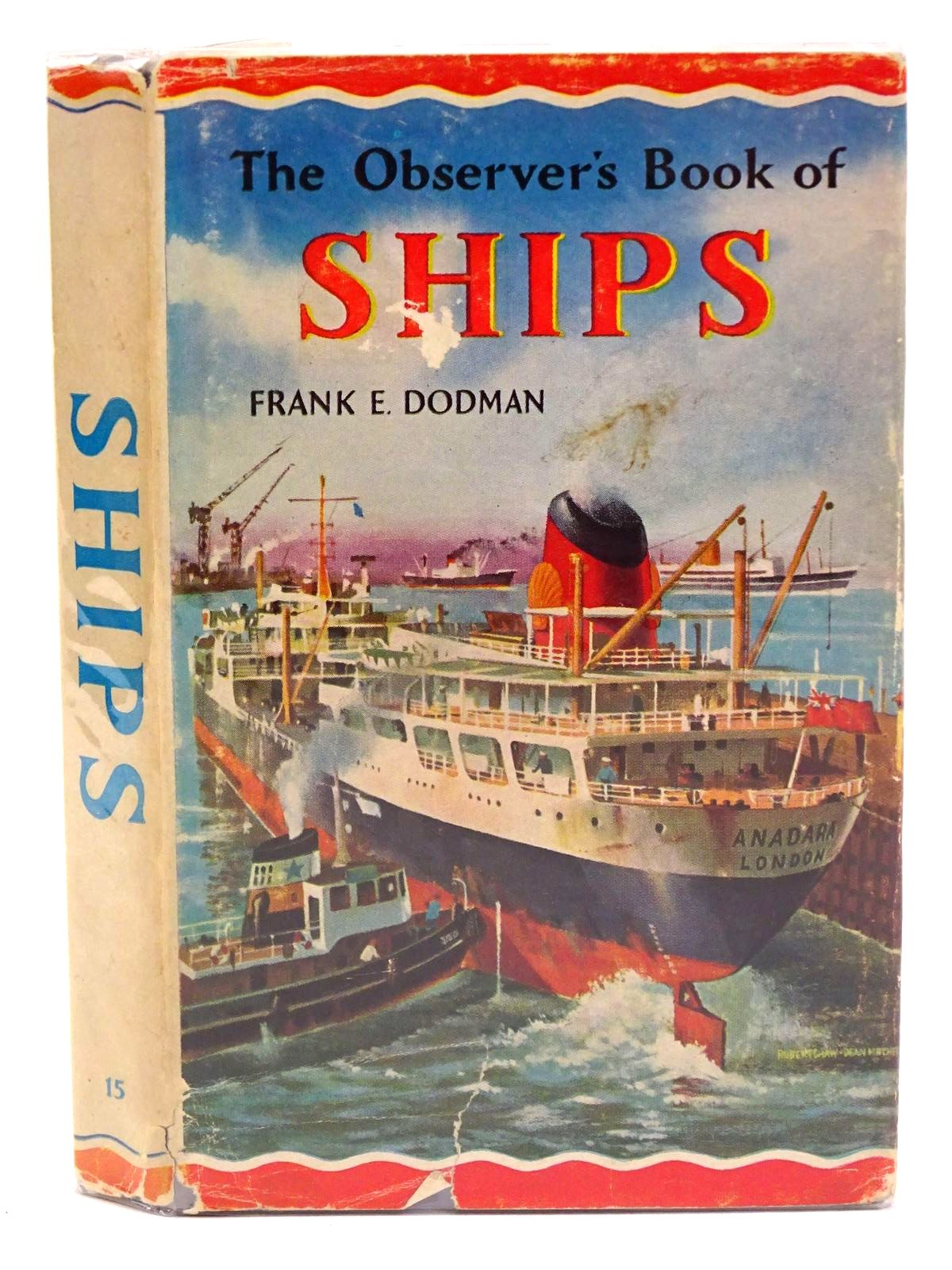 Photo of THE OBSERVER'S BOOK OF SHIPS written by Dodman, Frank E. published by Frederick Warne & Co Ltd. (STOCK CODE: 1318367)  for sale by Stella & Rose's Books