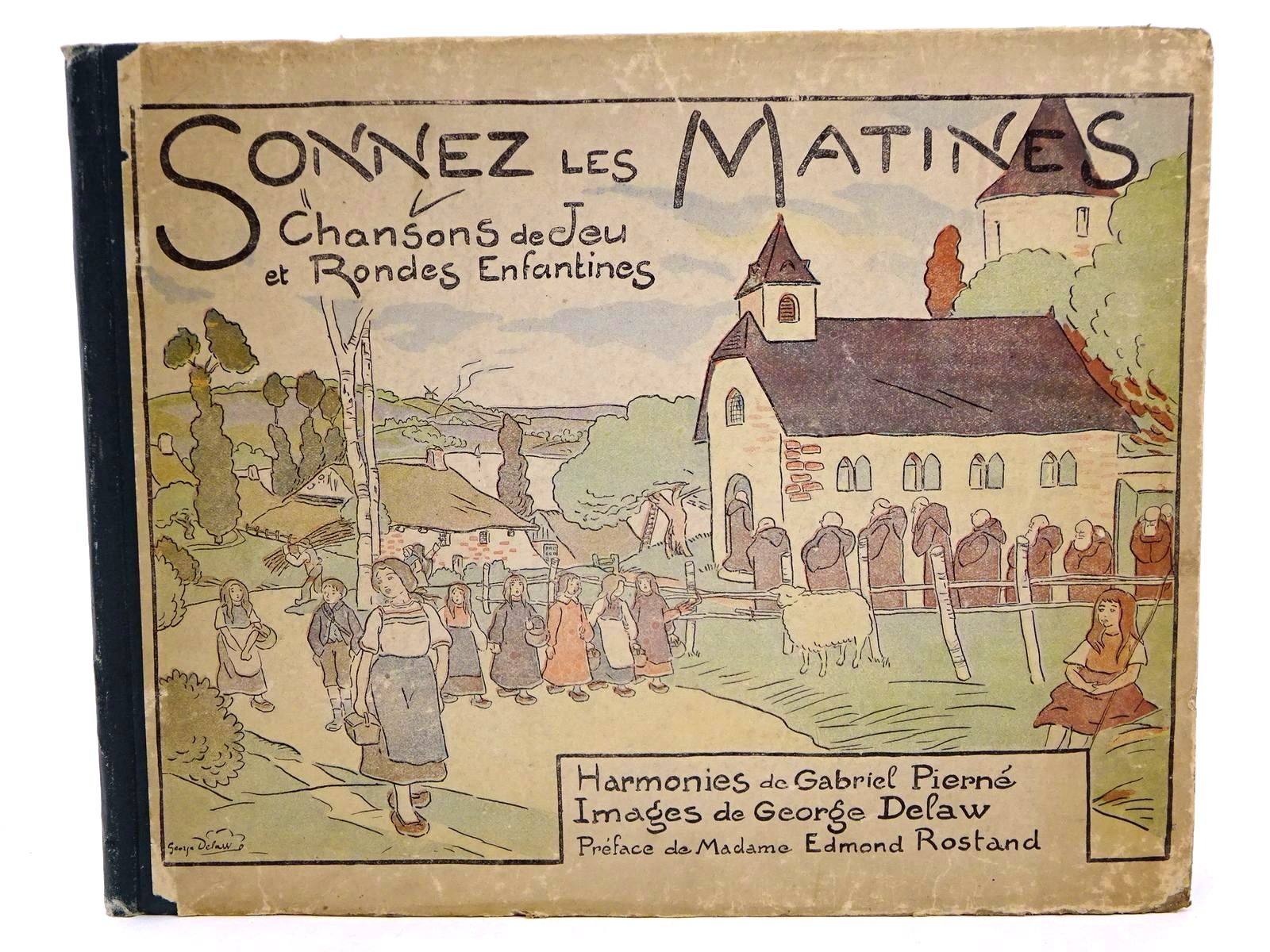 Photo of SONNEZ LES MATINES written by Pierne, Gabriel illustrated by Delaw, George published by Adrien Sporck (STOCK CODE: 1318376)  for sale by Stella & Rose's Books