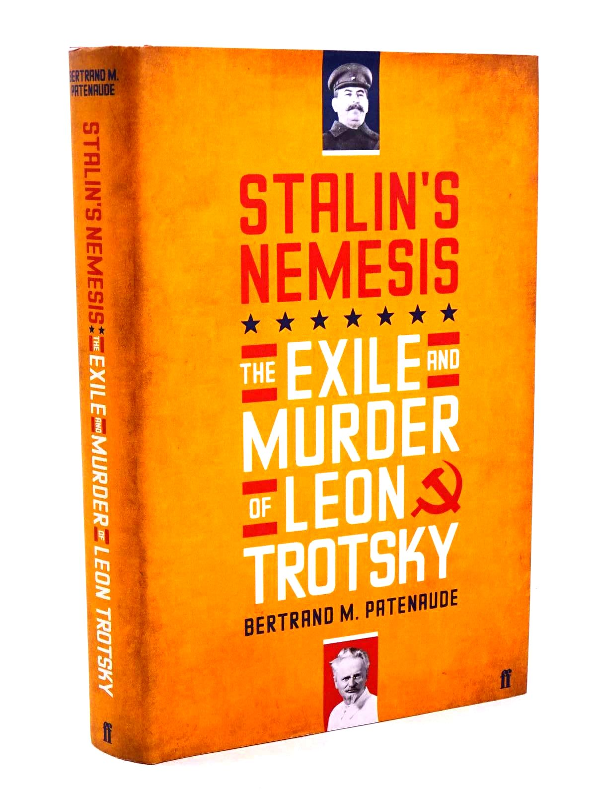 Photo of STALIN'S NEMESIS: THE EXILE AND MURDER OF LEON TROTSKY written by Patenaude, Bertrand M. published by Faber & Faber (STOCK CODE: 1318387)  for sale by Stella & Rose's Books