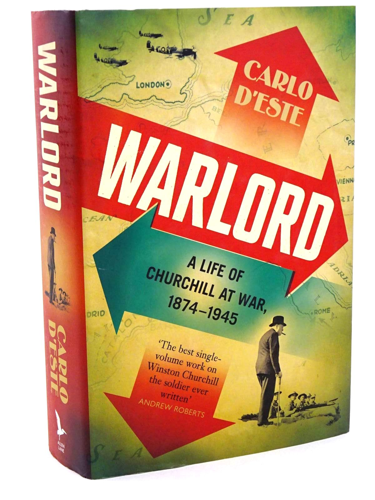 Photo of WARLORD A LIFE OF CHURCHILL AT WAR, 1874-1945 written by D'Este, Carlo published by Allen Lane (STOCK CODE: 1318390)  for sale by Stella & Rose's Books