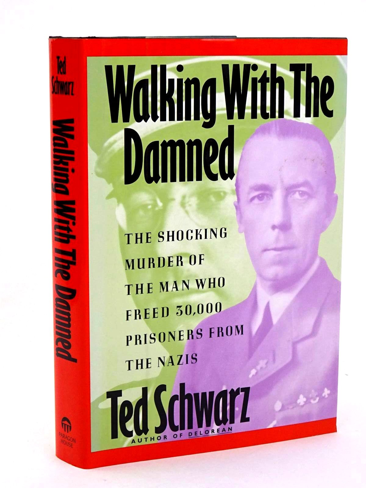 Photo of WALKING WITH THE DAMNED written by Schwarz, Ted published by Paragon House (STOCK CODE: 1318391)  for sale by Stella & Rose's Books