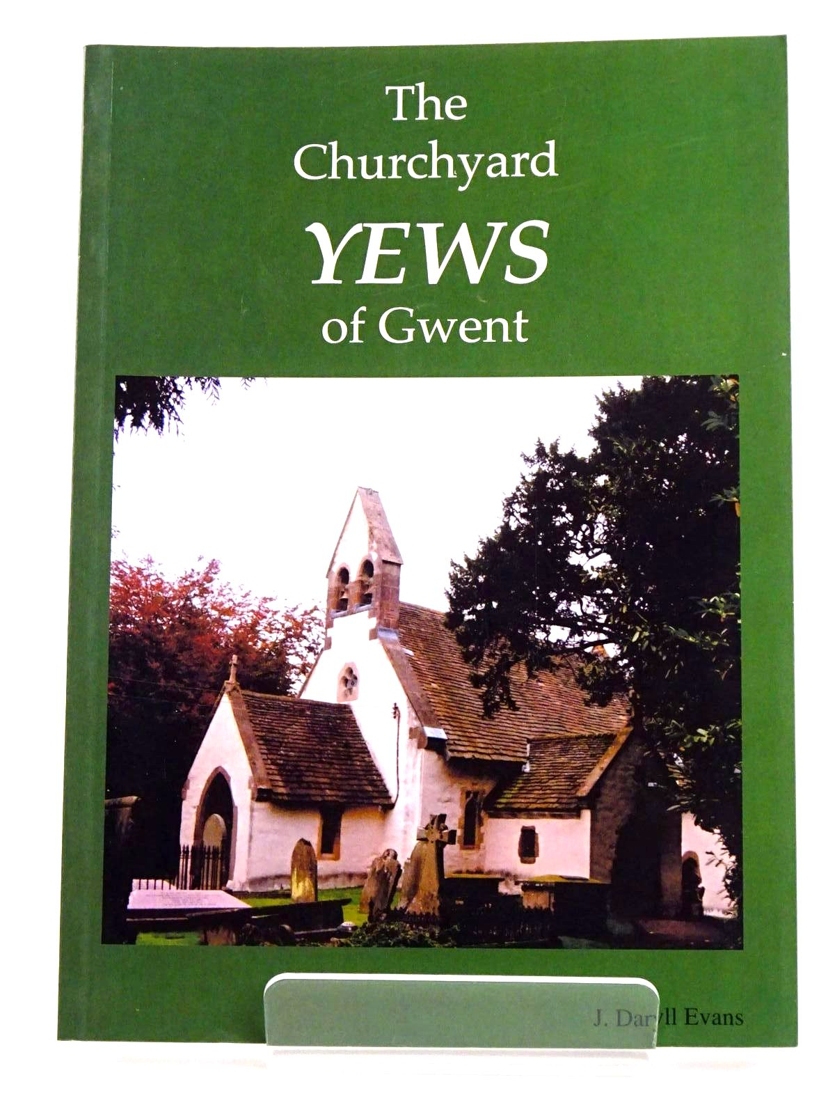 Photo of THE CHURCHYARD YEWS OF GWENT written by Evans, J. Daryll published by Archangel Press (STOCK CODE: 1318393)  for sale by Stella & Rose's Books