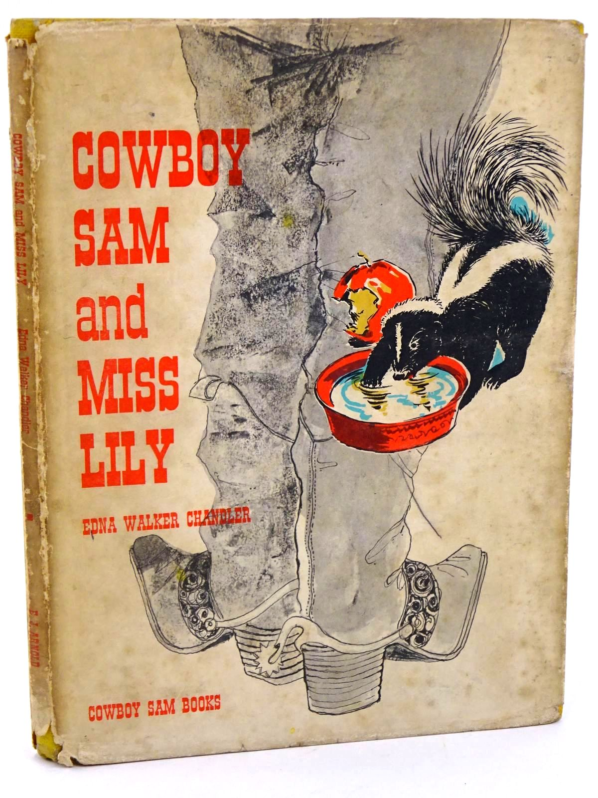 Photo of COWBOY SAM AND MISS LILY written by Chandler, Edna Walker illustrated by Merryweather, Jack published by E.J. Arnold & Son Ltd. (STOCK CODE: 1318448)  for sale by Stella & Rose's Books