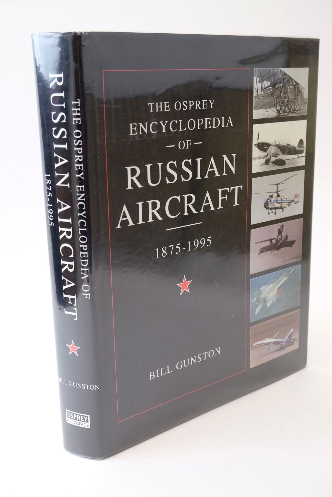 Photo of THE OSPREY ENCYCLOPEDIA OF RUSSIAN AIRCRAFT 1875-1995 written by Gunston, Bill published by Osprey Aerospace (STOCK CODE: 1318751)  for sale by Stella & Rose's Books