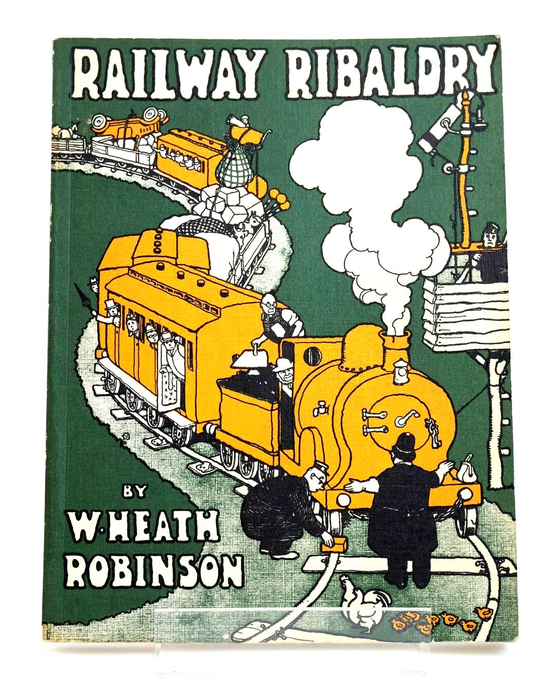 Photo of RAILWAY RIBALDRY written by Robinson, W. Heath illustrated by Robinson, W. Heath published by Ian Allan (STOCK CODE: 1318809)  for sale by Stella & Rose's Books