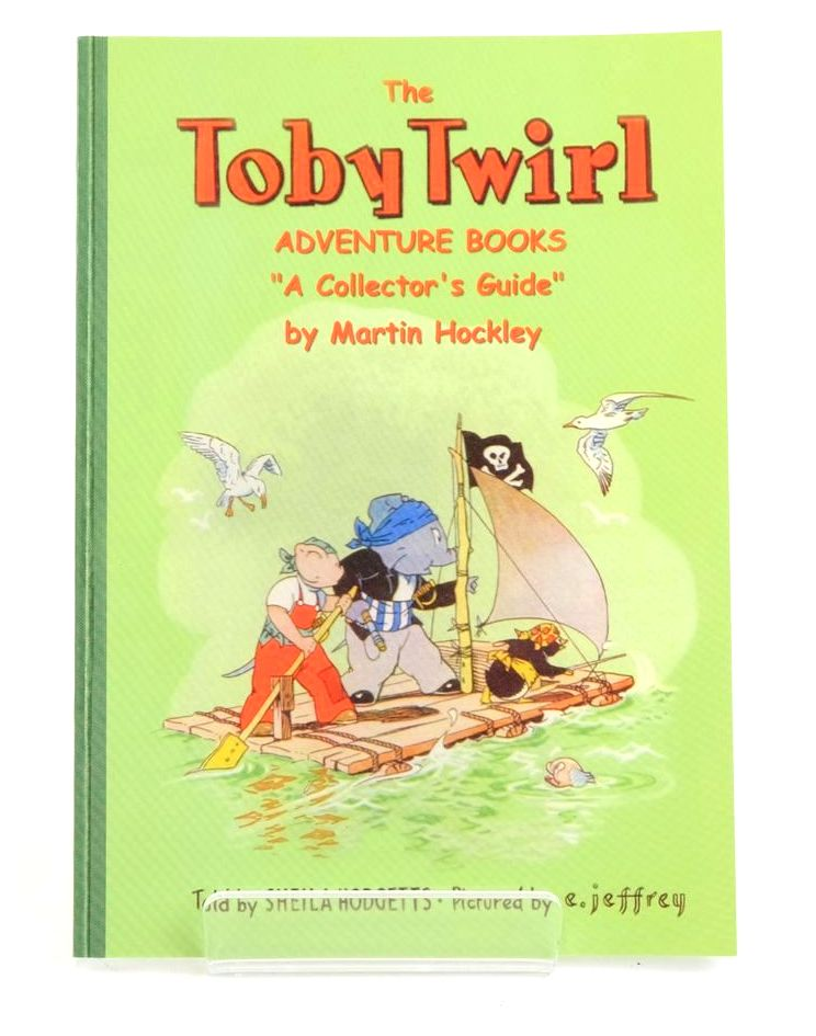Photo of THE TOBY TWIRL ADVENTURE BOOKS A COLLECTOR'S GUIDE written by Hodgetts, Sheila Hockley, Martin illustrated by Jeffrey, E. published by Toby Twirl Ltd. (STOCK CODE: 1318810)  for sale by Stella & Rose's Books