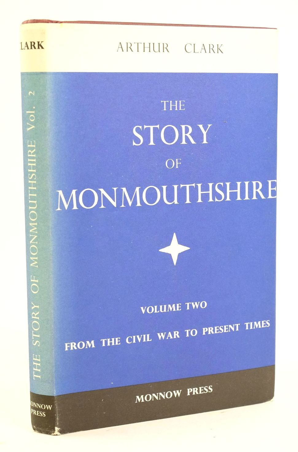 Photo of THE STORY OF MONMOUTHSHIRE VOLUME TWO written by Clark, Arthur published by Monnow Press (STOCK CODE: 1319120)  for sale by Stella & Rose's Books