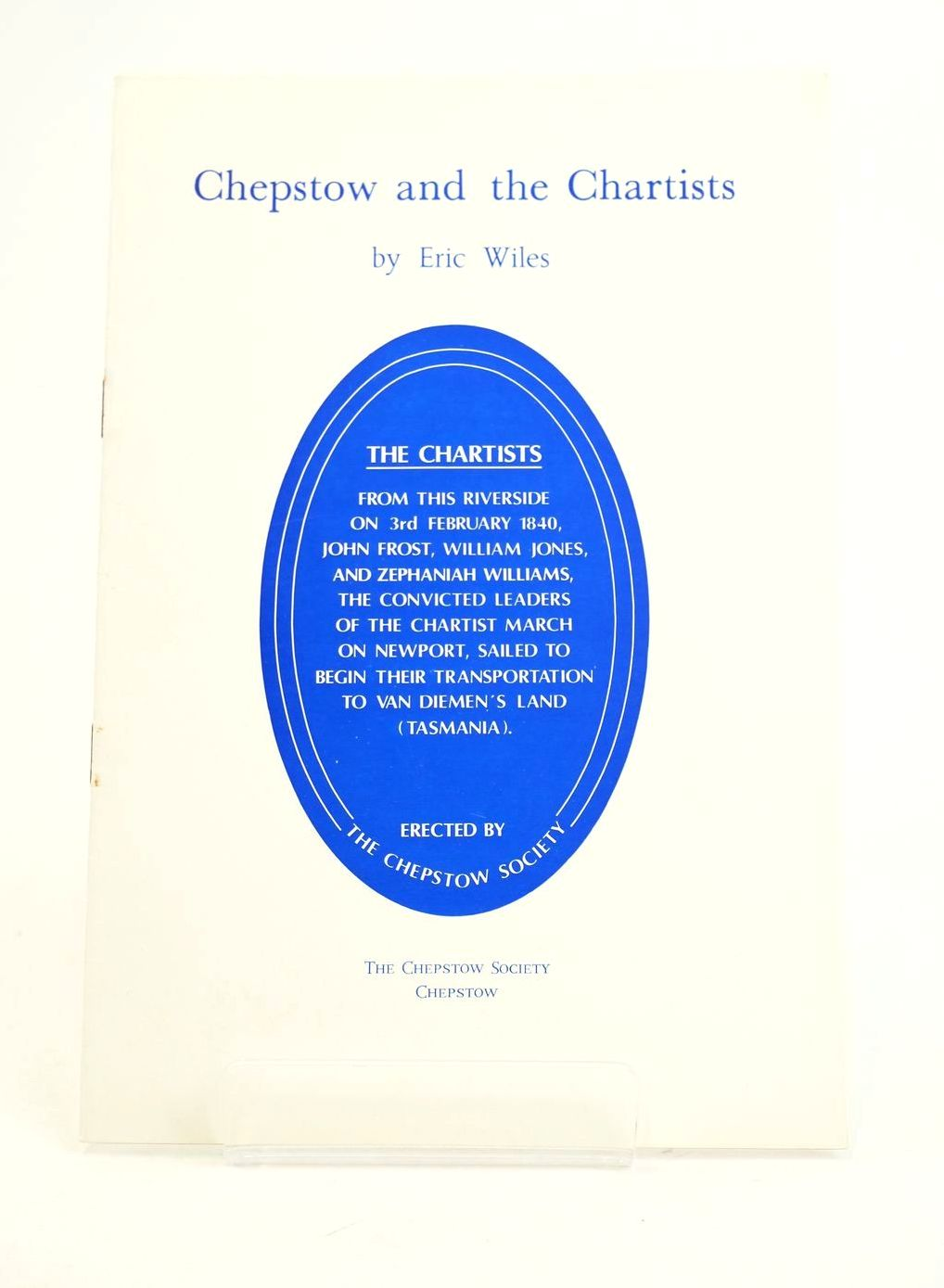 Photo of CHEPSTOW AND THE CHARTISTS written by Wiles, Eric published by The Chepstow Society (STOCK CODE: 1319121)  for sale by Stella & Rose's Books