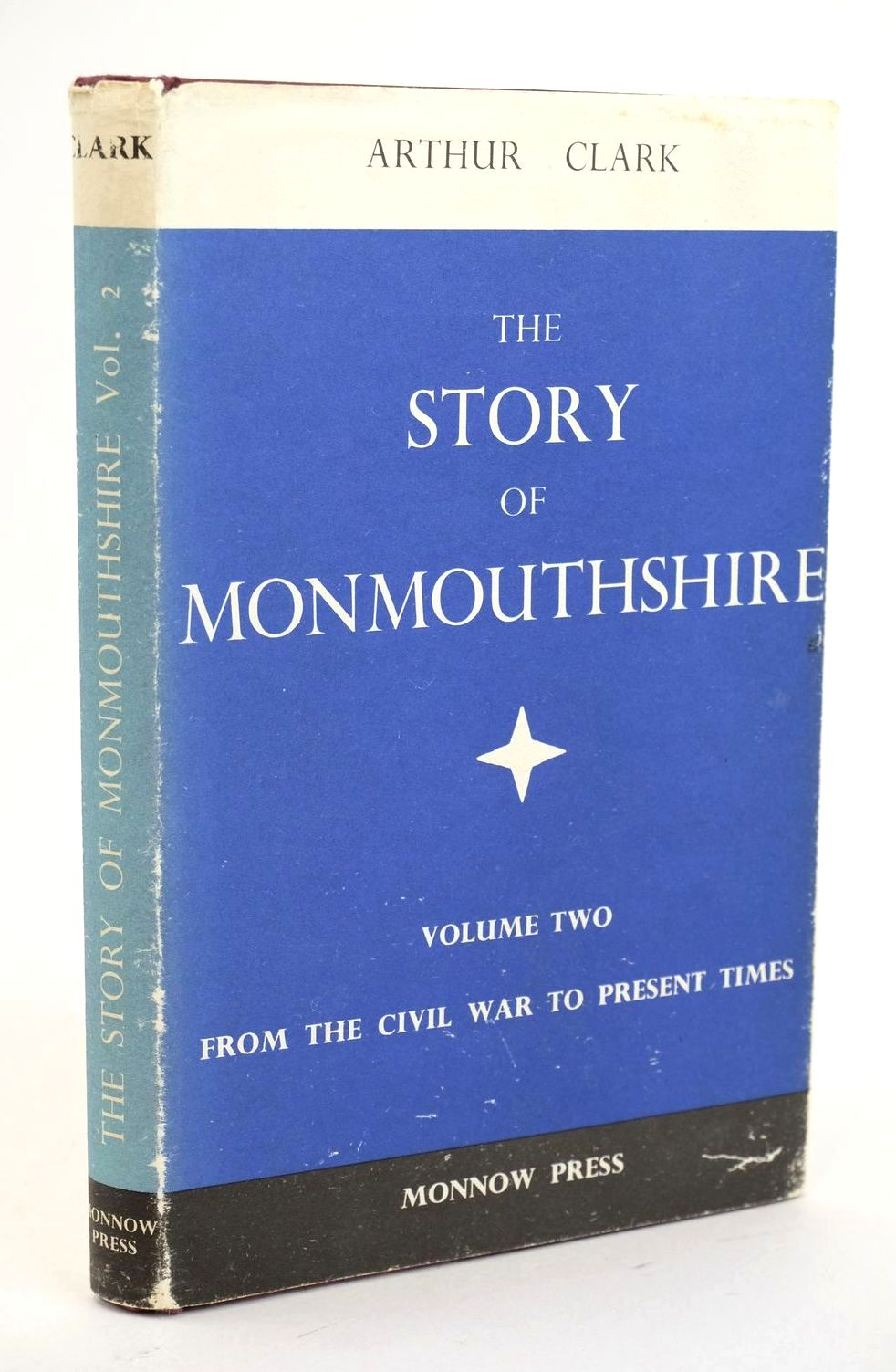 Photo of THE STORY OF MONMOUTHSHIRE VOLUME TWO written by Clark, Arthur published by Monnow Press (STOCK CODE: 1319156)  for sale by Stella & Rose's Books