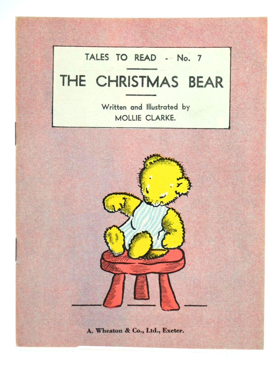Photo of THE CHRISTMAS BEAR written by Clarke, Mollie illustrated by Clarke, Mollie published by A. Wheaton & Co. Ltd. (STOCK CODE: 1319166)  for sale by Stella & Rose's Books