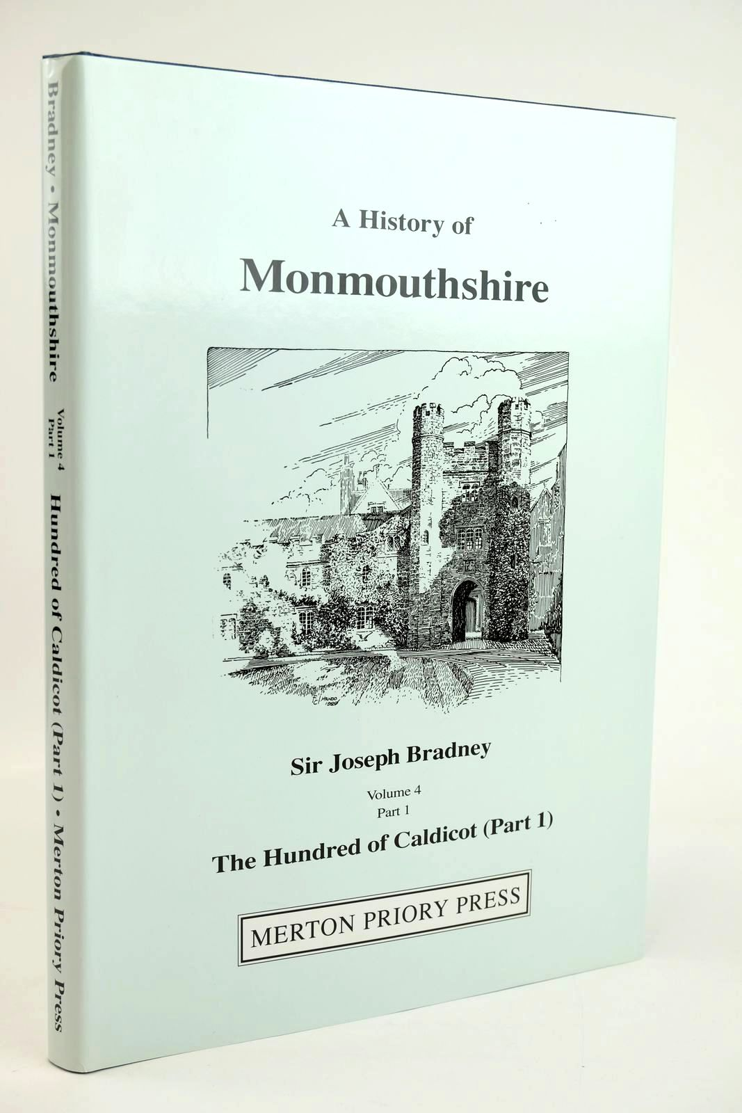 Photo of A HISTORY OF MONMOUTHSHIRE THE HUNDRED OF CALDICOT PART 1 written by Bradney, Joseph published by Merton Priory Press (STOCK CODE: 1319373)  for sale by Stella & Rose's Books