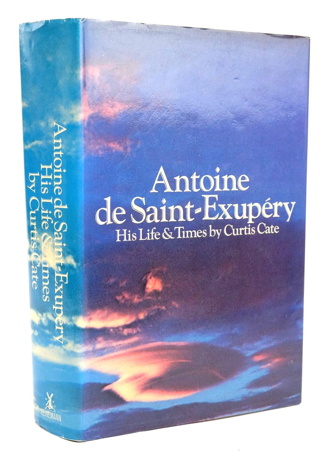 Photo of ANTOINE DE SAINT-EXUPERY HIS LIFE AND TIMES written by Cate, Curtis published by William Heinemann Ltd. (STOCK CODE: 1319600)  for sale by Stella & Rose's Books
