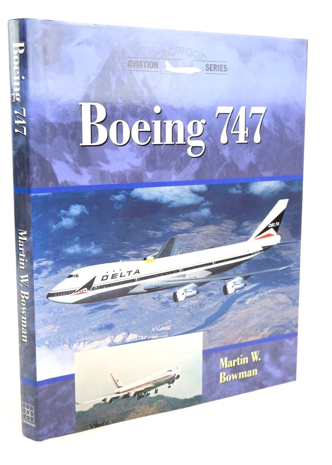 Photo of BOEING 747 written by Bowman, Martin W. published by The Crowood Press (STOCK CODE: 1319611)  for sale by Stella & Rose's Books
