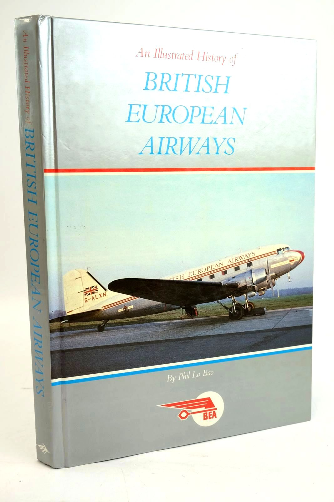 Photo of AN ILLUSTRATED HISTORY OF BRITISH EUROPEAN AIRWAYS written by Bao, Phil Lo published by Browcom Group Plc. (STOCK CODE: 1319613)  for sale by Stella & Rose's Books
