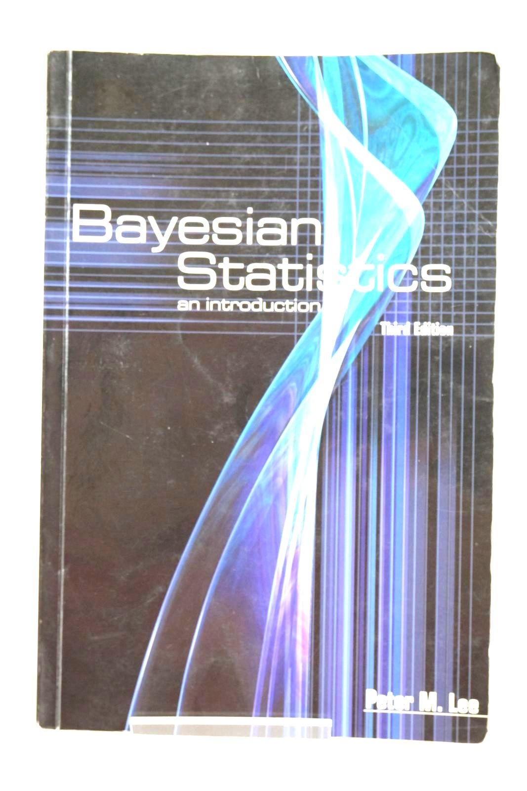 Photo of BAYESIAN STATISTICS AN INTRODUCTION written by Lee, Peter M. published by Arnold (STOCK CODE: 1319624)  for sale by Stella & Rose's Books