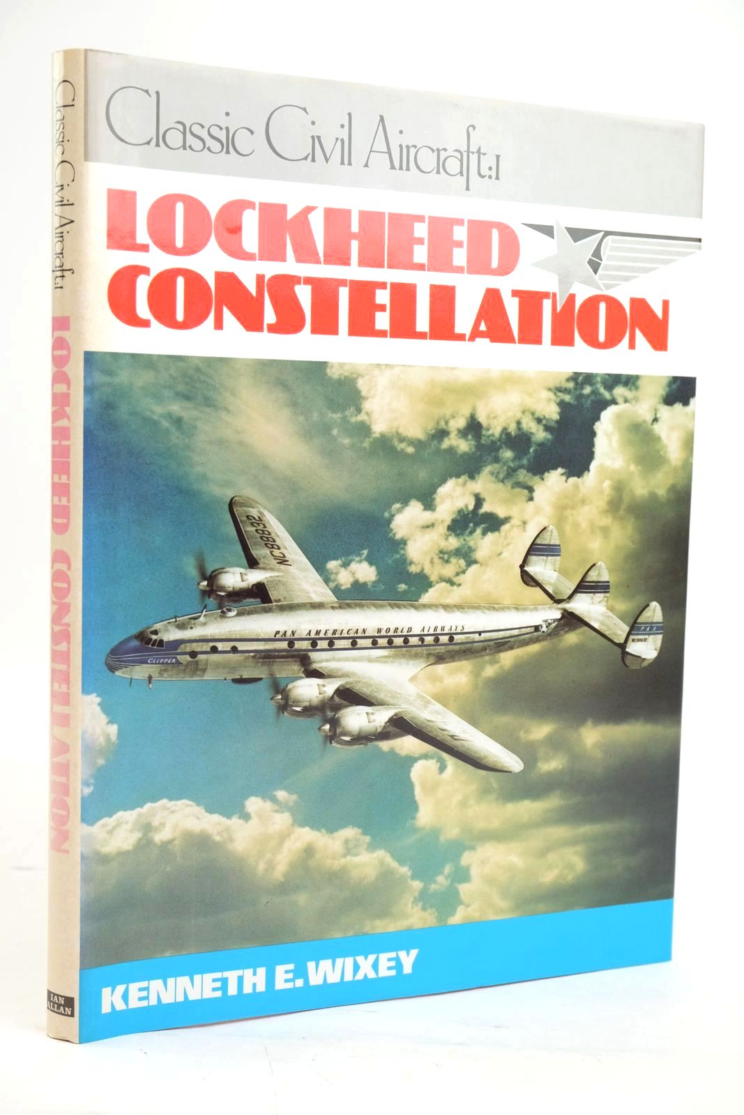 Photo of CLASSIC CIVIL AIRCRAFT:1 LOCKHEED CONSTELLATION written by Wixey, Kenneth E. published by Ian Allan Ltd. (STOCK CODE: 1319651)  for sale by Stella & Rose's Books
