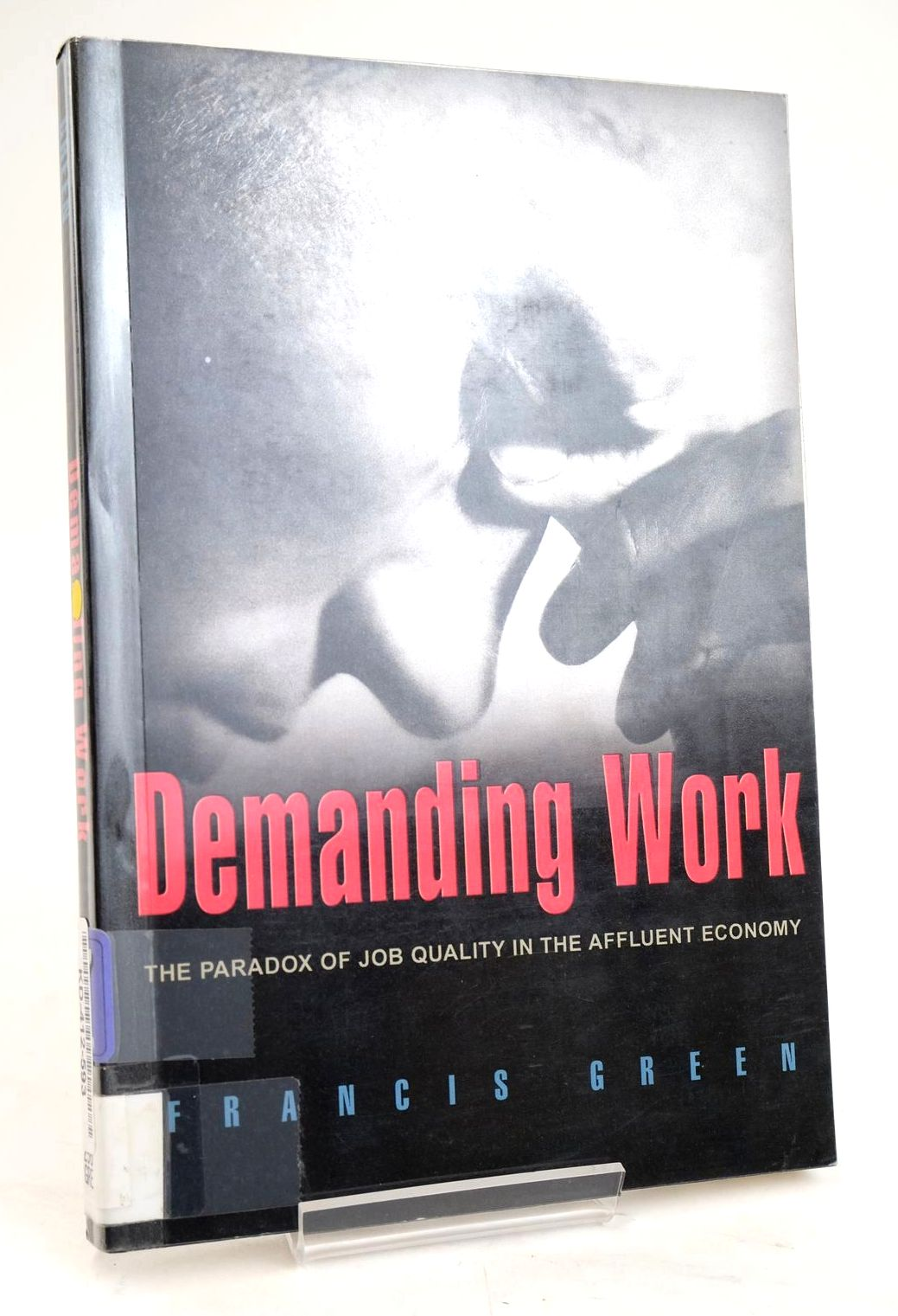 Photo of DEMANDING WORK - THE PARADOX OF JOB QUALITY IN THE AFFLUENT ECONOMY- Stock Number: 1319662