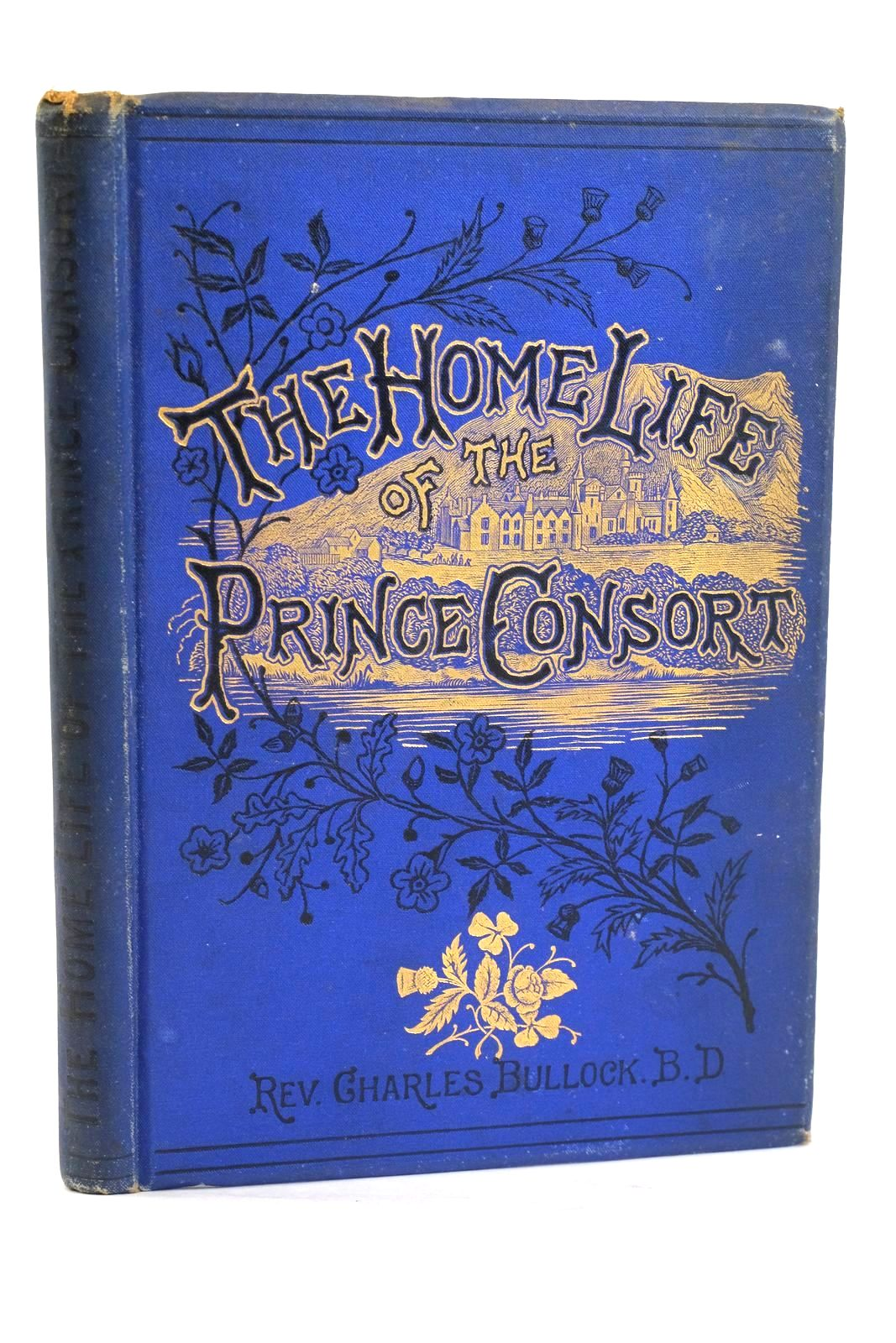 Photo of THE HOME LIFE OF THE PRINCE CONSORT written by Bullock, Charles published by Home Words Publishing Office (STOCK CODE: 1319674)  for sale by Stella & Rose's Books