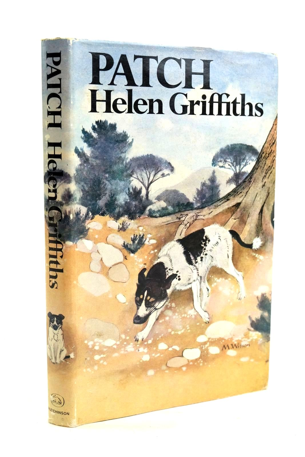 Photo of PATCH written by Griffiths, Helen illustrated by Wilson, Maurice published by Hutchinson of London (STOCK CODE: 1319691)  for sale by Stella & Rose's Books