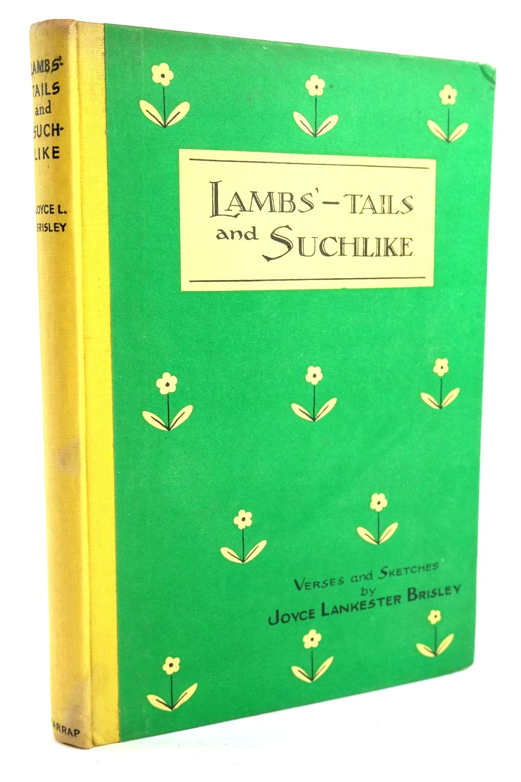Photo of LAMBS'-TAILS AND SUCHLIKE written by Brisley, Joyce Lankester illustrated by Brisley, Joyce Lankester published by George G. Harrap & Co. Ltd. (STOCK CODE: 1319753)  for sale by Stella & Rose's Books