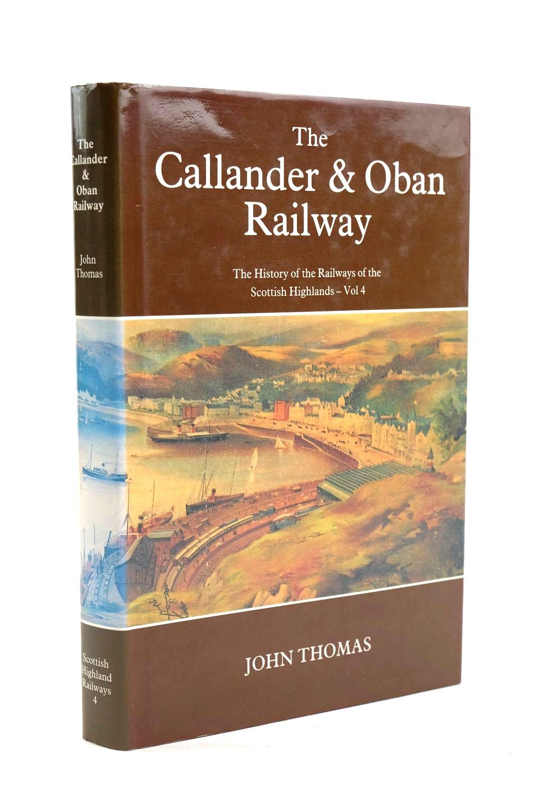 Photo of THE CALLANDER & OBAN RAILWAY written by Thomas, John Farrington, John published by David St John Thomas, David & Charles (STOCK CODE: 1319920)  for sale by Stella & Rose's Books