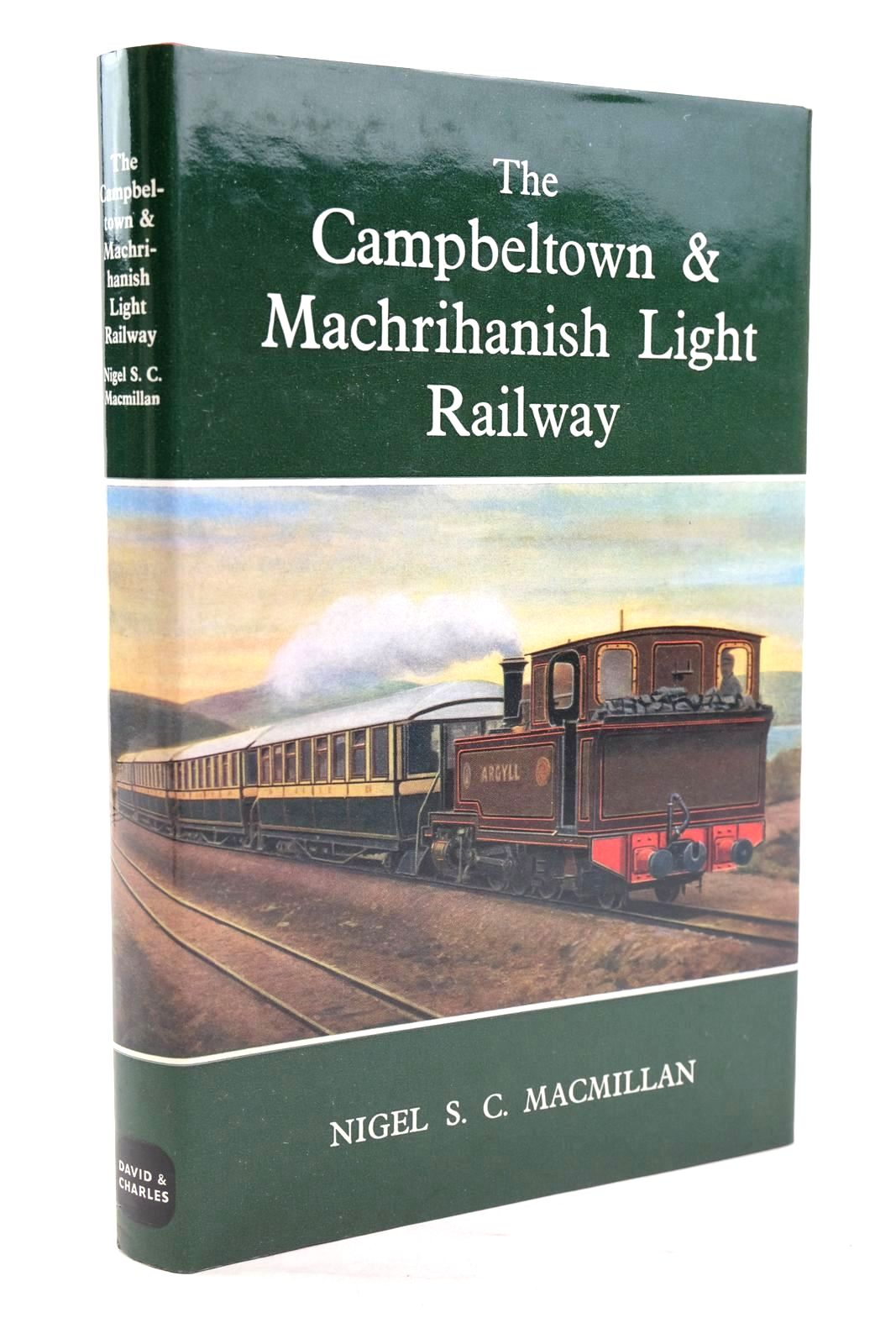 Photo of THE CAMPBELTOWN & MACHRIHANISH LIGHT RAILWAY written by MacMillan, Nigel S.C. illustrated by Cameron, Fraser published by David & Charles (STOCK CODE: 1319931)  for sale by Stella & Rose's Books