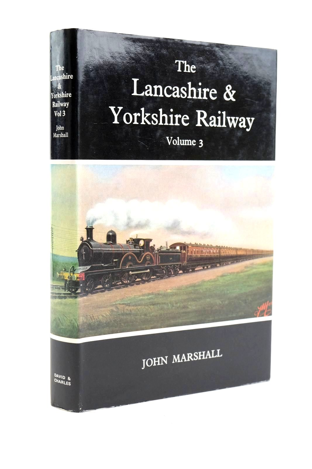 Photo of THE LANCASHIRE & YORKSHIRE RAILWAY VOLUME THREE written by Marshall, John published by David & Charles (STOCK CODE: 1319937)  for sale by Stella & Rose's Books