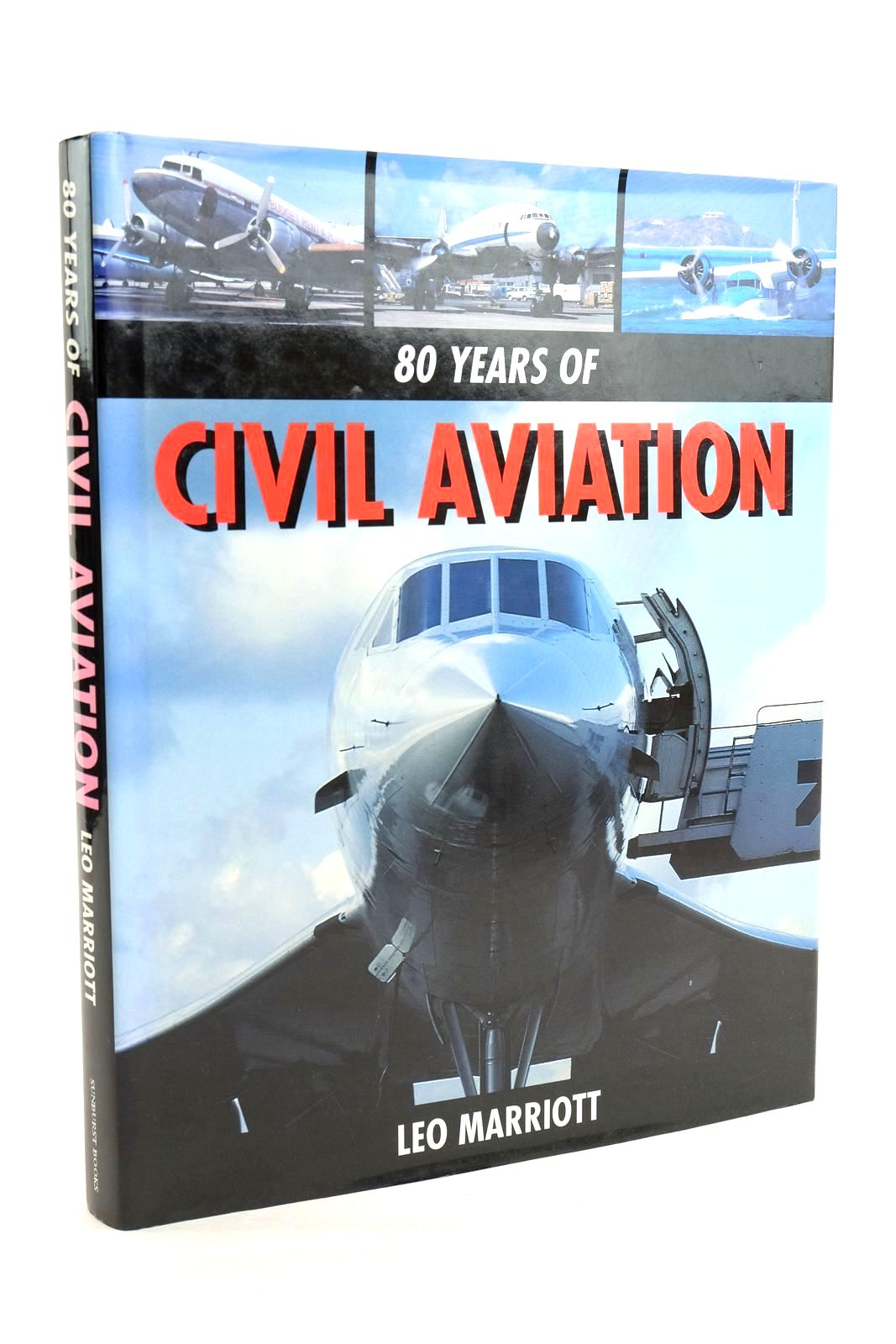 Photo of 80 YEARS OF CIVIL AVIATION written by Marriott, Leo published by Sunburst Books (STOCK CODE: 1320139)  for sale by Stella & Rose's Books