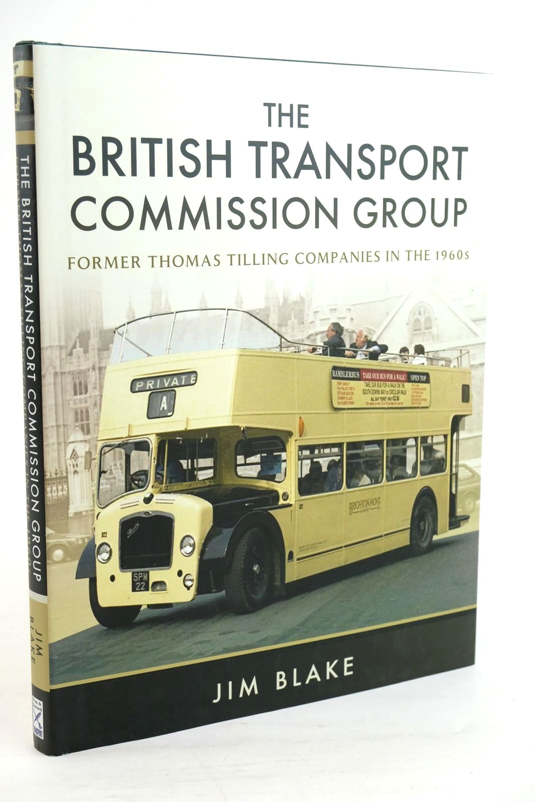 Photo of THE BRITISH TRANSPORT COMMISSION GROUP: FORMER THOMAS TILLING COMPANIES IN THE 1960S written by Blake, Jim published by Pen & Sword Transport (STOCK CODE: 1320177)  for sale by Stella & Rose's Books
