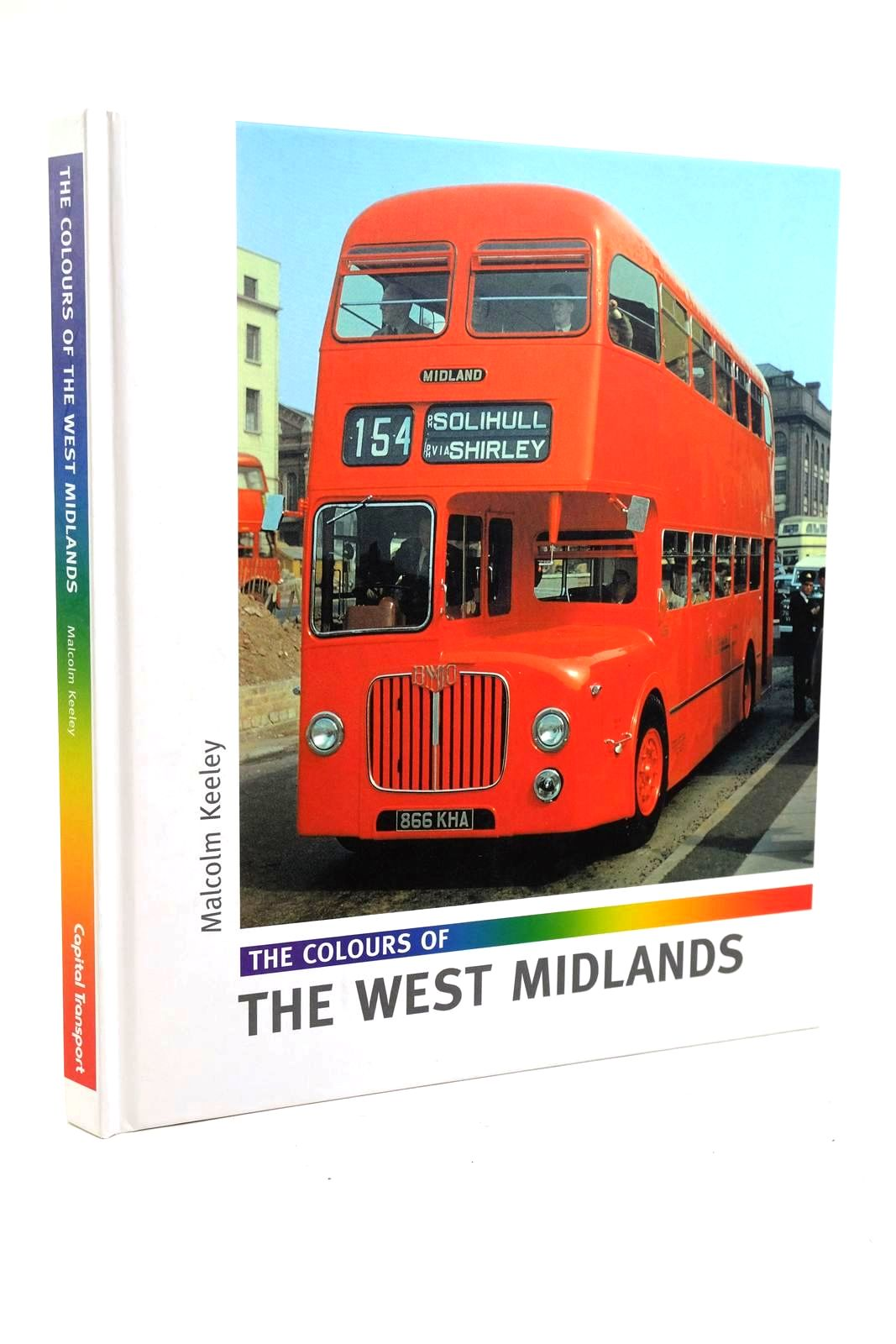 Photo of THE COLOURS OF THE WEST MIDLANDS written by Keeley, Malcolm published by Capital Transport (STOCK CODE: 1320190)  for sale by Stella & Rose's Books